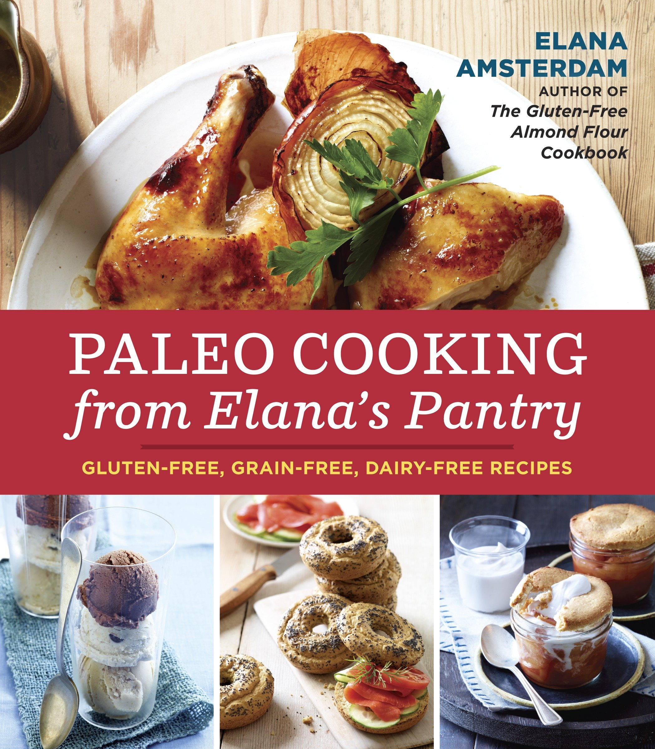 Cover image for Paleo Cooking from Elana's Pantry [electronic resource] : Gluten-Free, Grain-Free, Dairy-Free Recipes (A Cookbook)