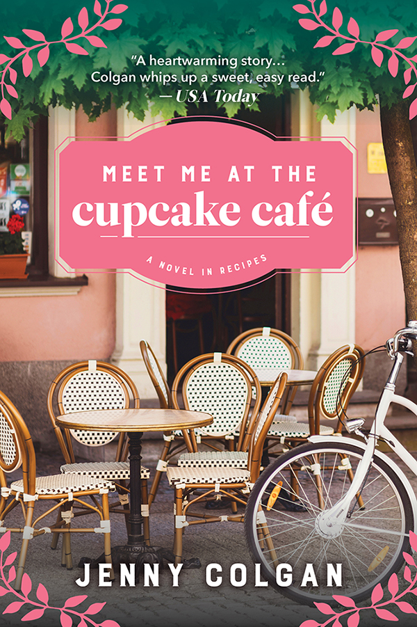 Meet Me at the Cupcake Cafe A Novel in Recipes