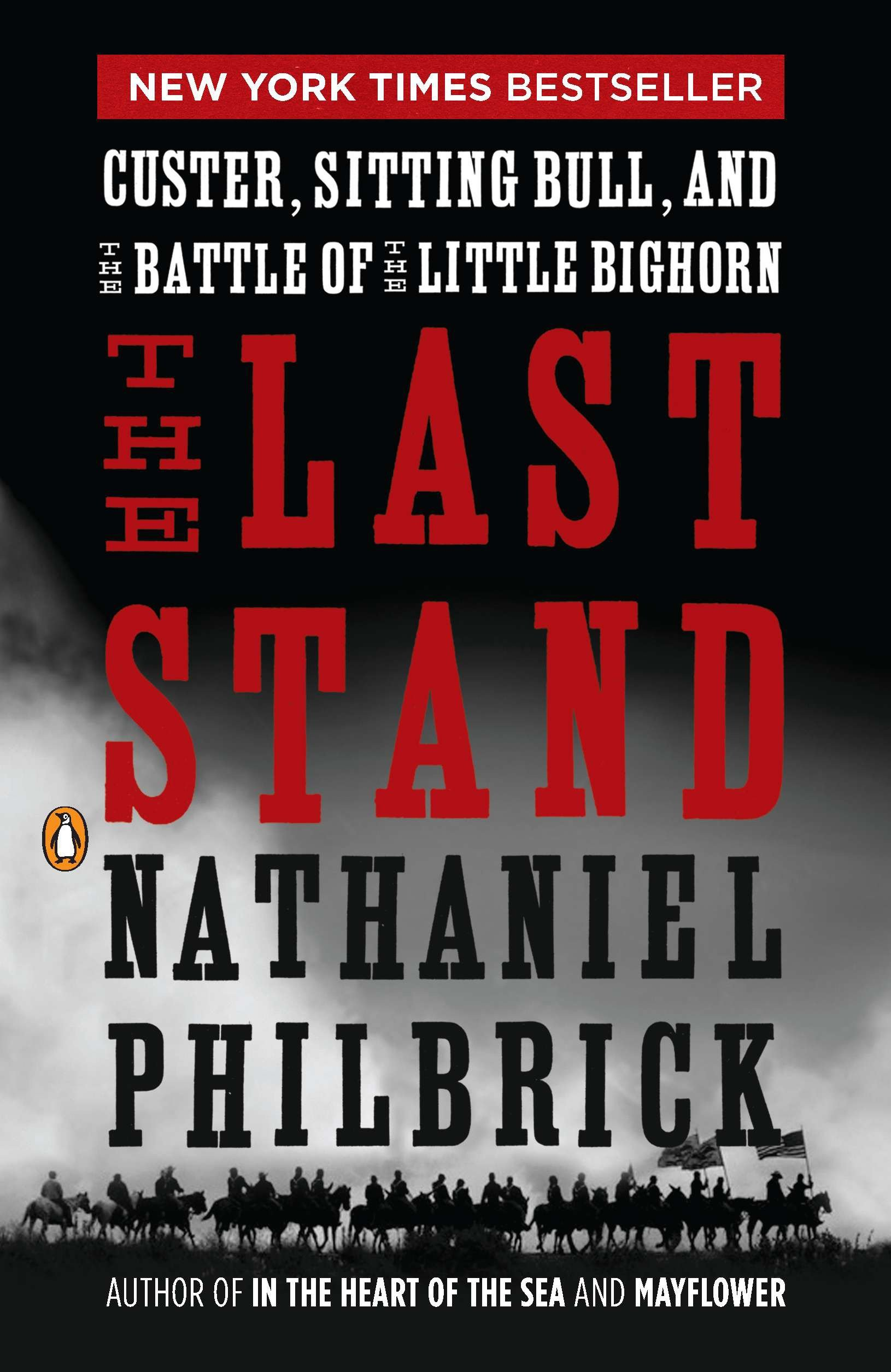 The last stand Custer, Sitting Bull, and the Battle of the Little Bighorn cover image