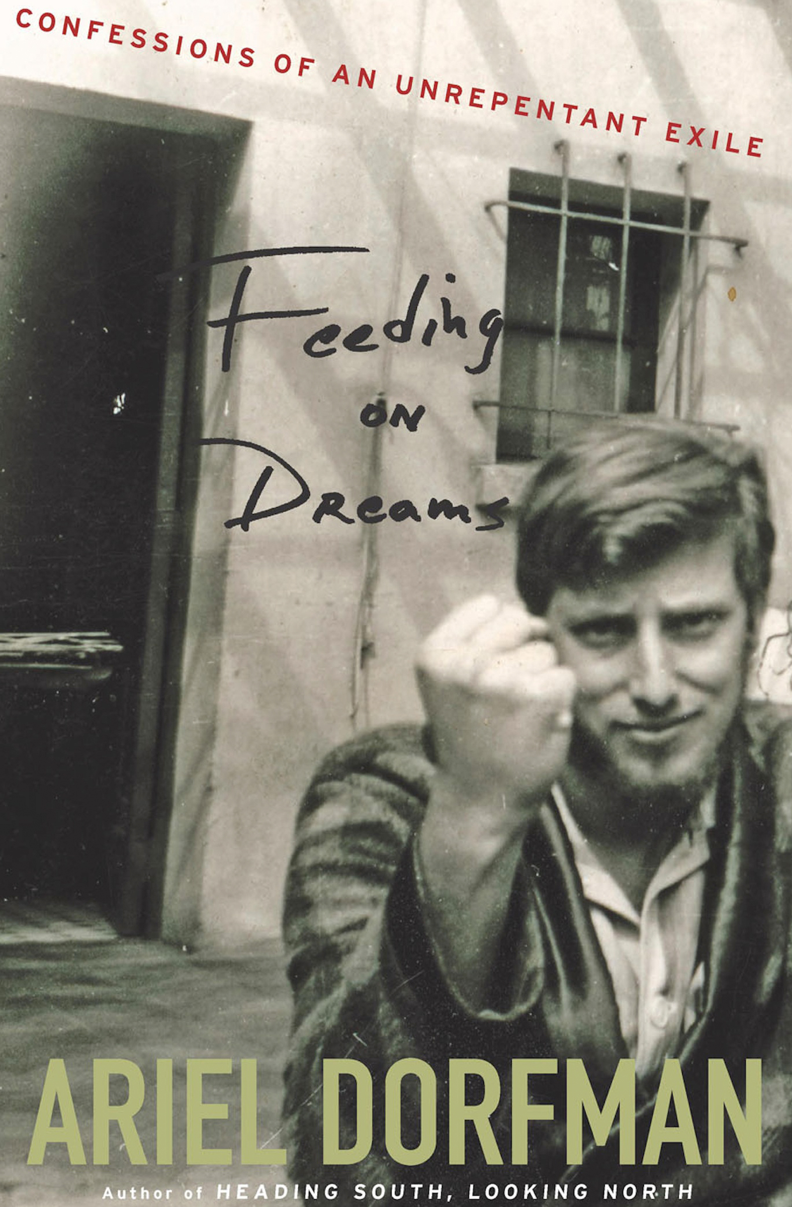 Feeding on Dreams Confessions of an Unrepentant Exile