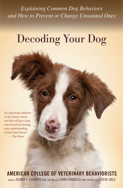 Decoding Your Dog Explaining Common Dog Behaviors and How to Prevent or Change Unwanted Ones