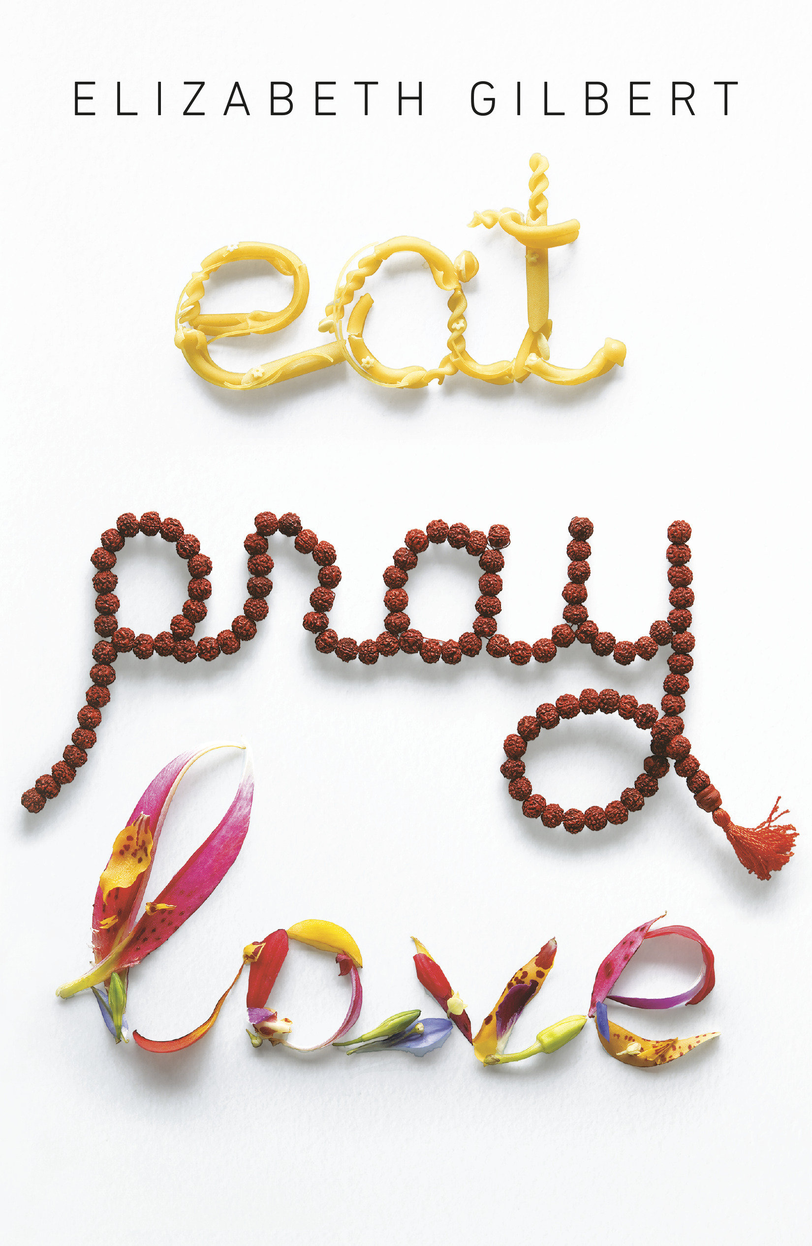 Cover Image of Eat Pray Love 10th-Anniversary Edition