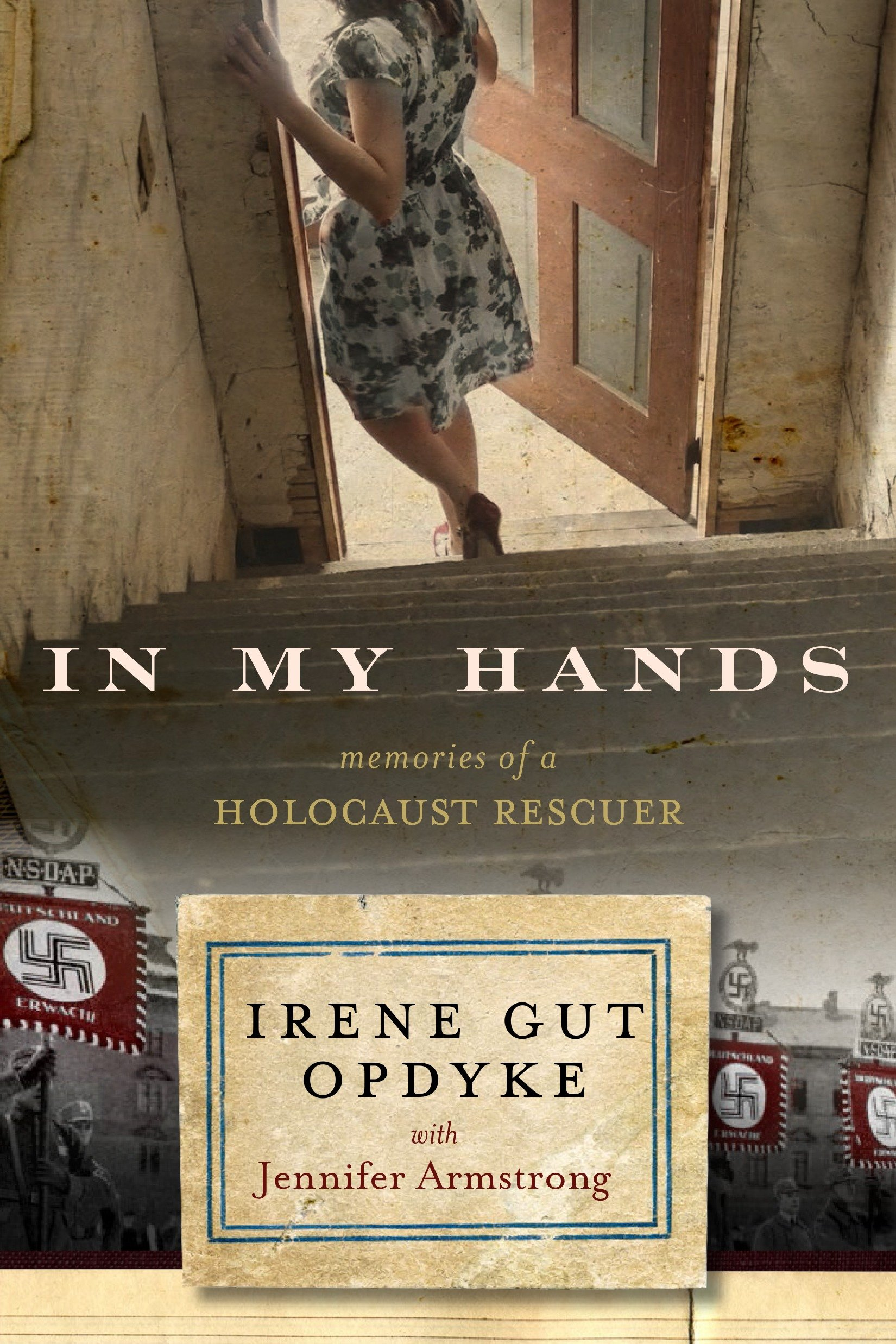 Cover Image of In My Hands: Memories of a Holocaust Rescuer