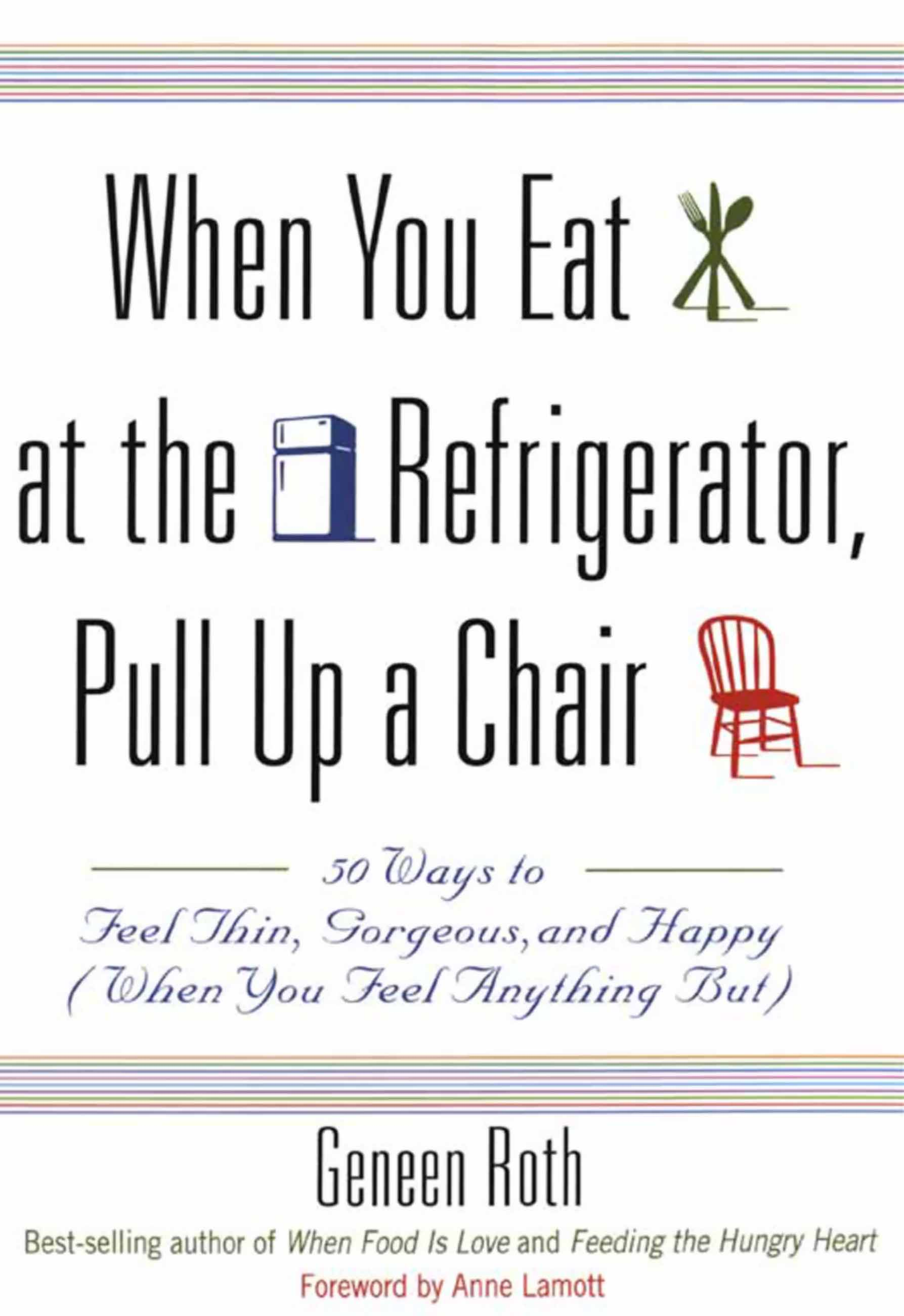 Cover Image of When You Eat at the Refrigerator, Pull Up a Chair