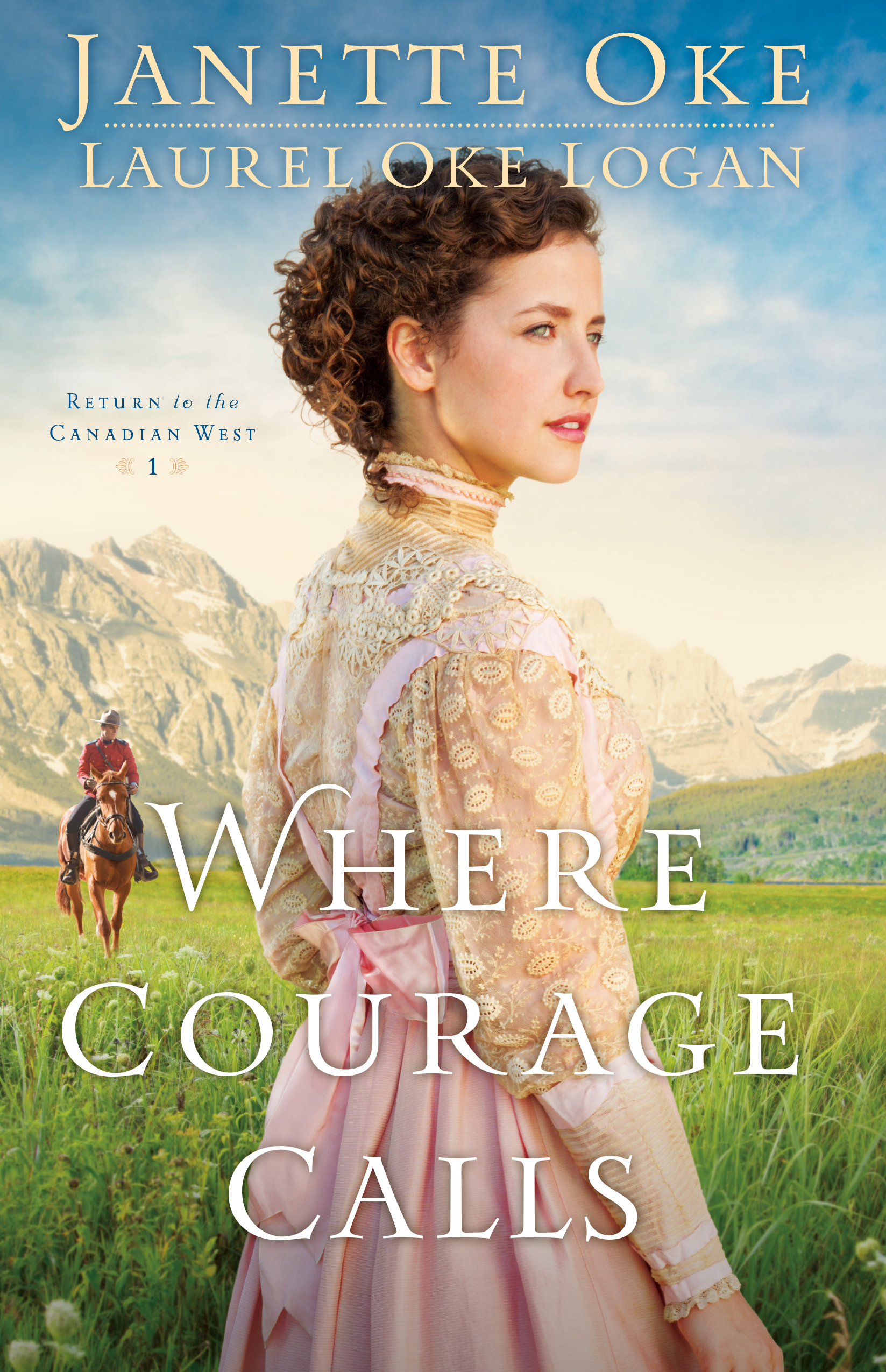 Cover Image of Where Courage Calls (Return to the Canadian West Book #1)