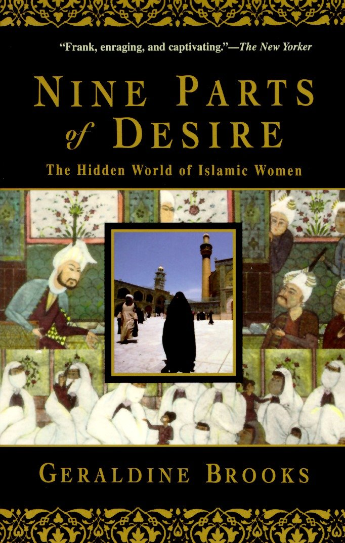 Nine Parts of Desire [electronic resource (downloadable eBook)] : the Hidden World of Islamic Women