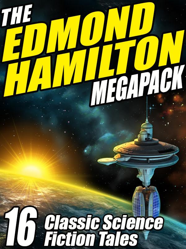 Cover Image of The Edmond Hamilton MEGAPACK ª