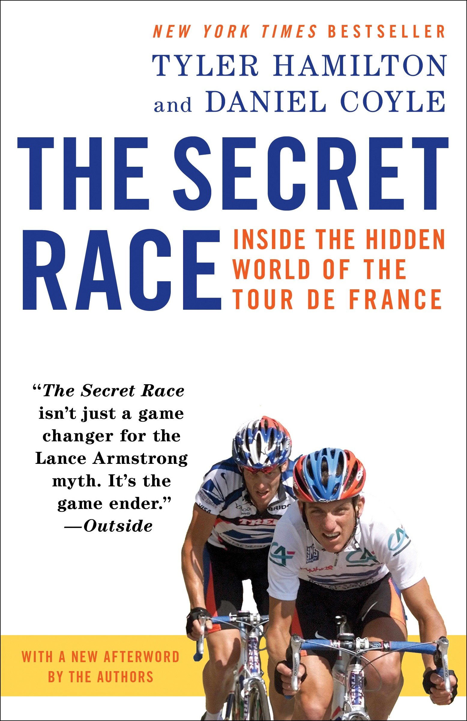 The secret race inside the hidden world of the Tour de France : doping, cover-ups, and winning at all costs cover image