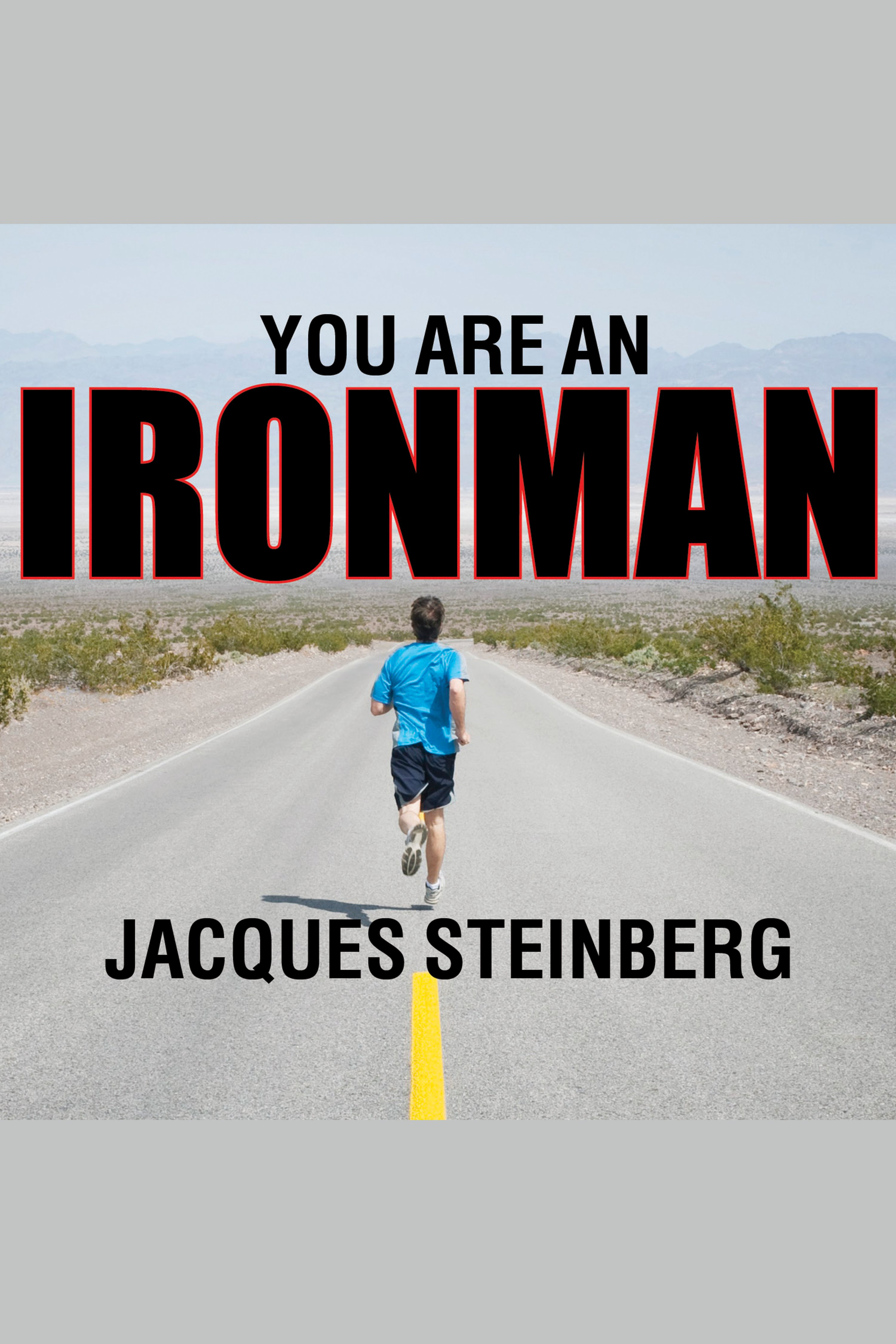 You are an ironman how six weekend warriors chased their dream of finishing the world's toughest triathlon cover image