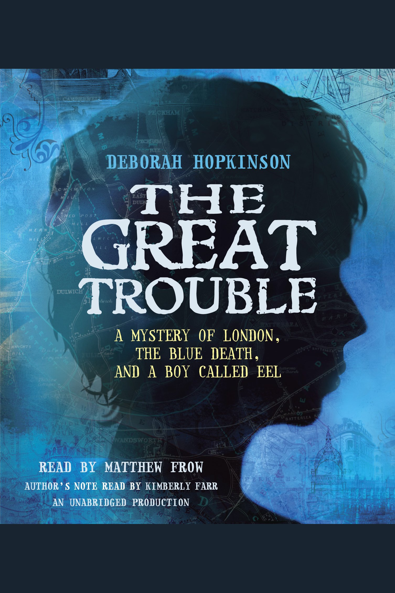 The great trouble a mystery of London, the blue death, and a boy called Eel cover image