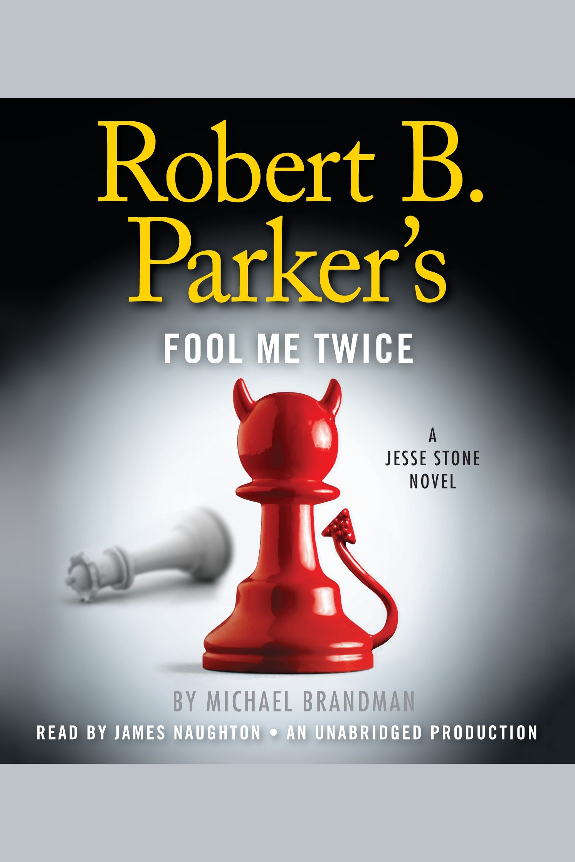 Robert B. Parker's fool me twice cover image