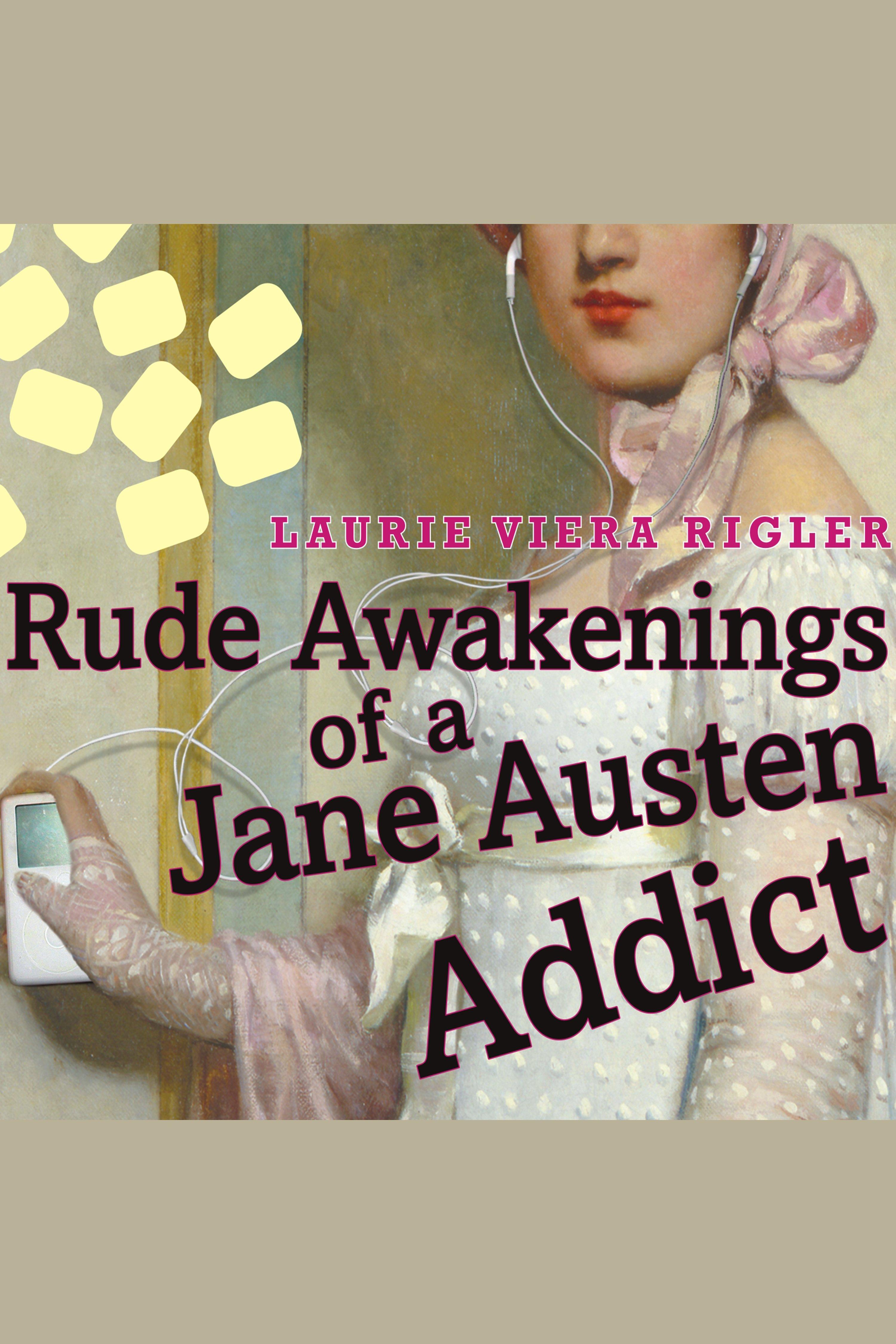 Rude awakenings of a Jane Austen addict cover image