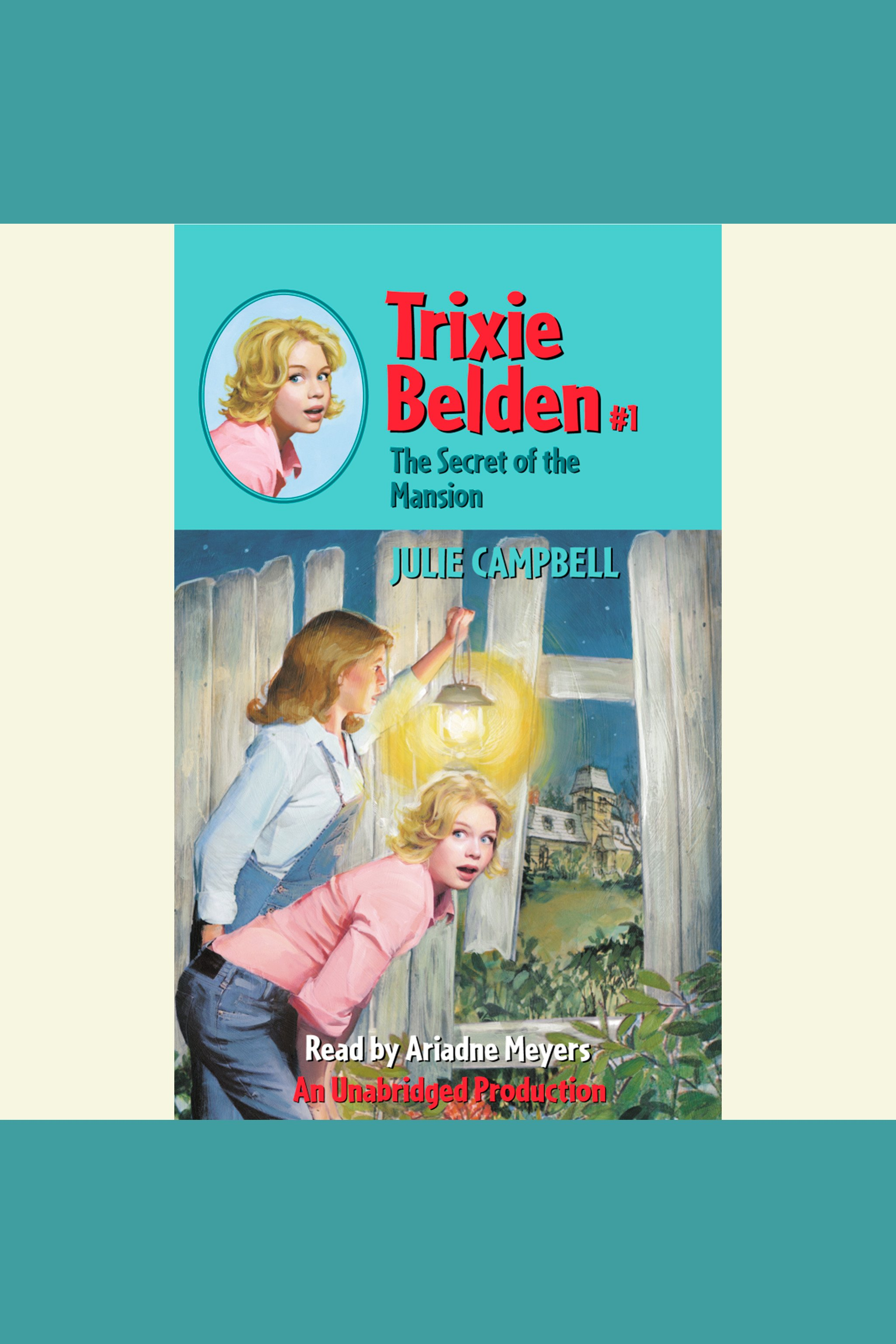 Trixie Belden, Book 1: The Secret of the Mansion