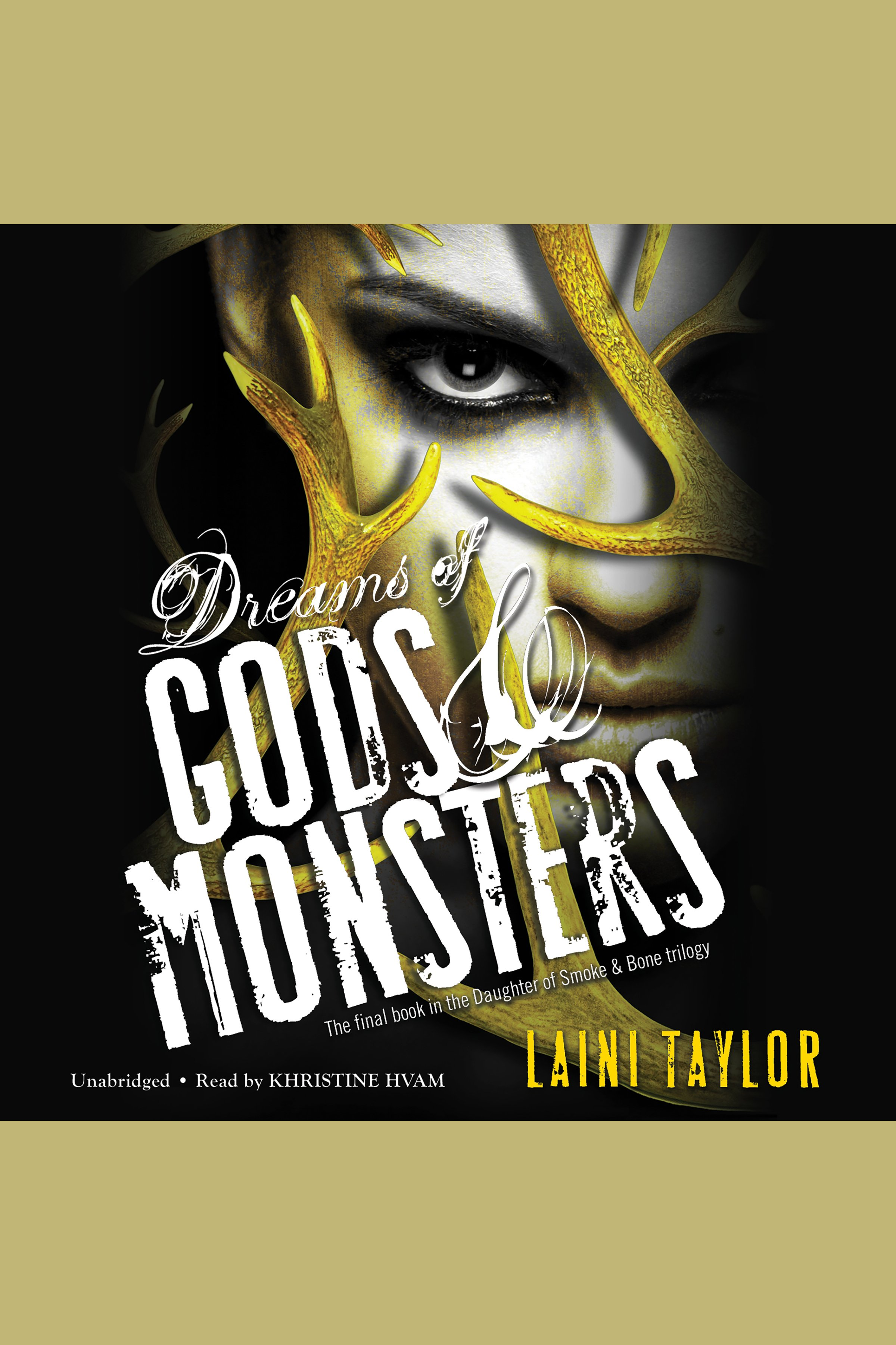 Dreams of Gods & Monsters Daughter of Smoke and Bone, Book 3 cover image