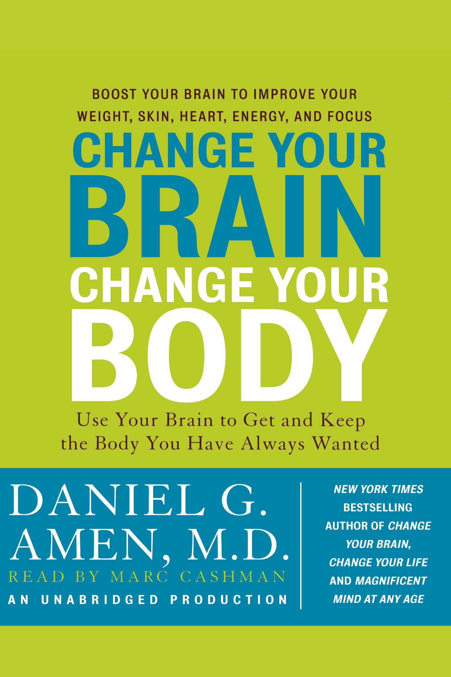 Change your brain, change your body use your brain to get and keep the body you have always wanted cover image
