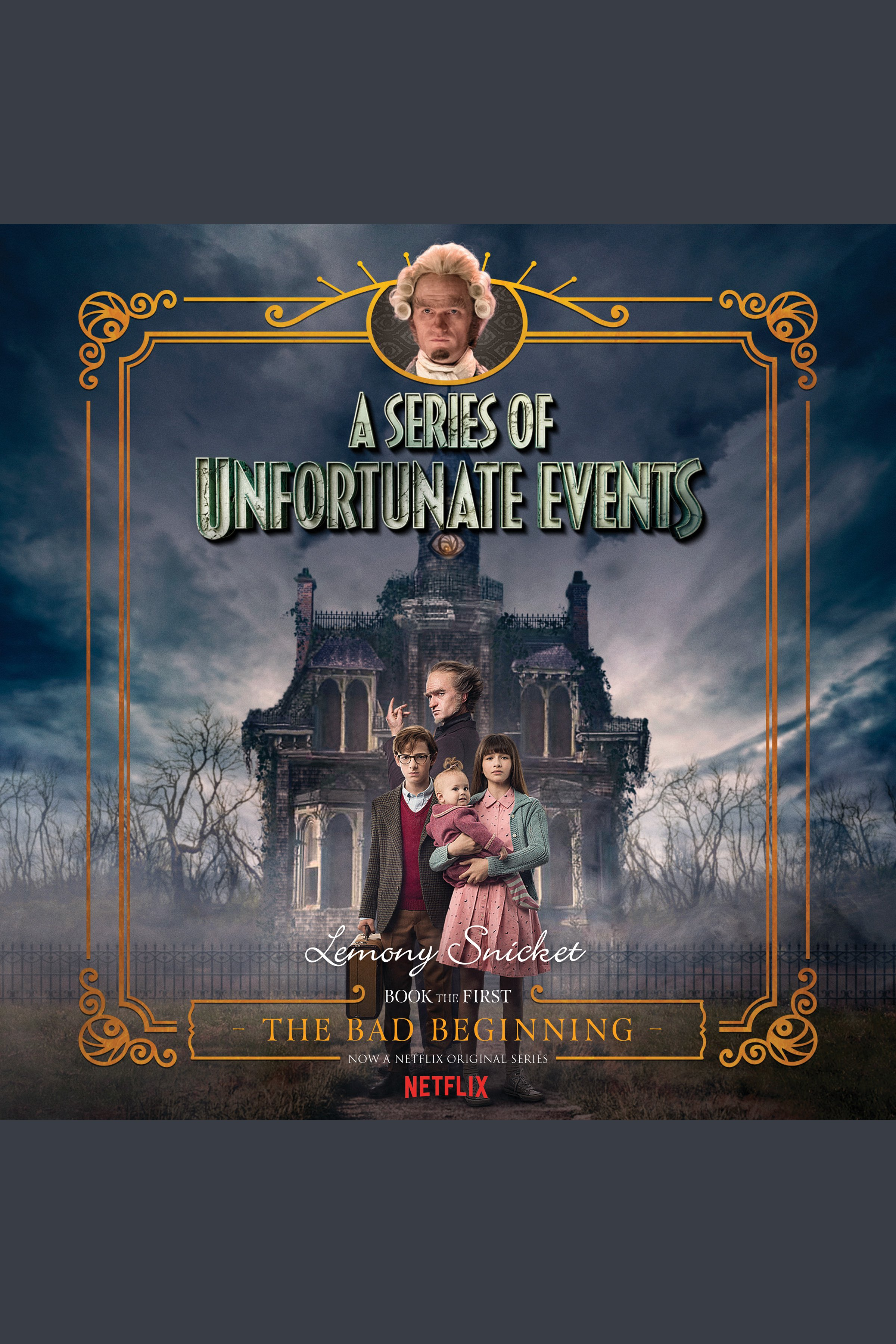 The Bad Beginning A Series of Unfortunate Events #1