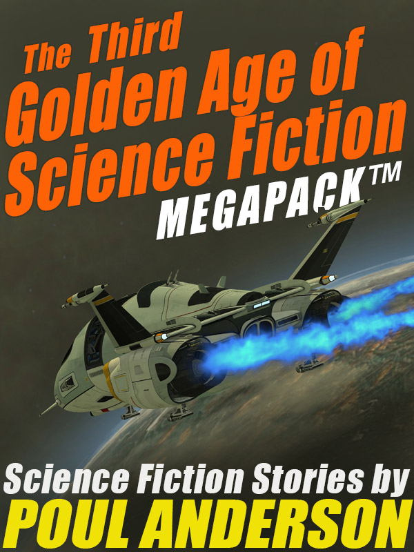 Cover Image of The Third Golden Age of Science Fiction MEGAPACK ™: Poul Anderson