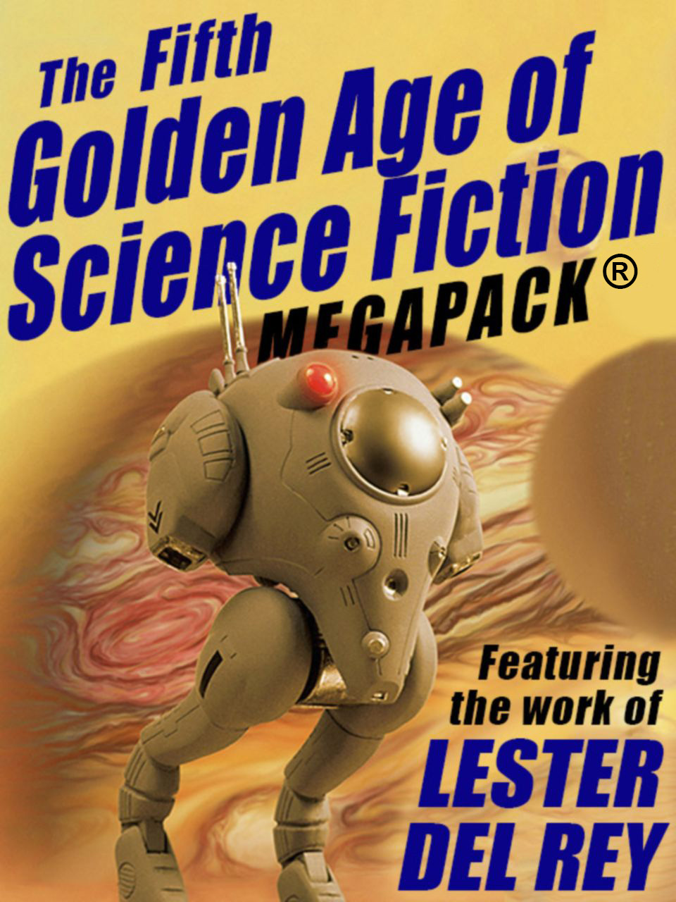Cover Image of The Fifth Golden Age of Science Fiction MEGAPACK ª: Lester del Rey
