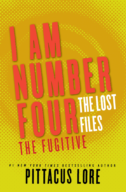 Cover Image of I Am Number Four: The Lost Files: The Fugitive