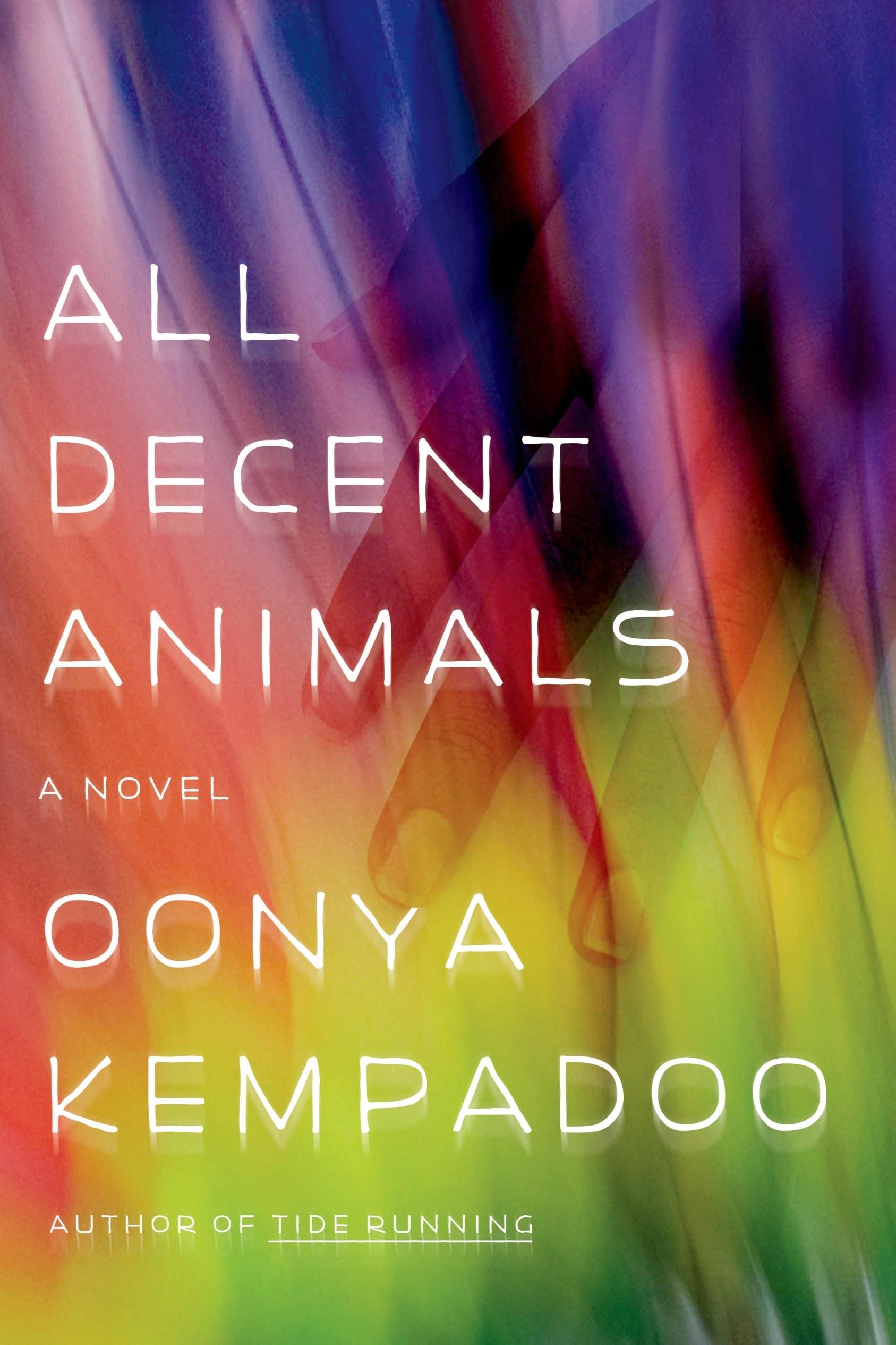 All Decent Animals A Novel
