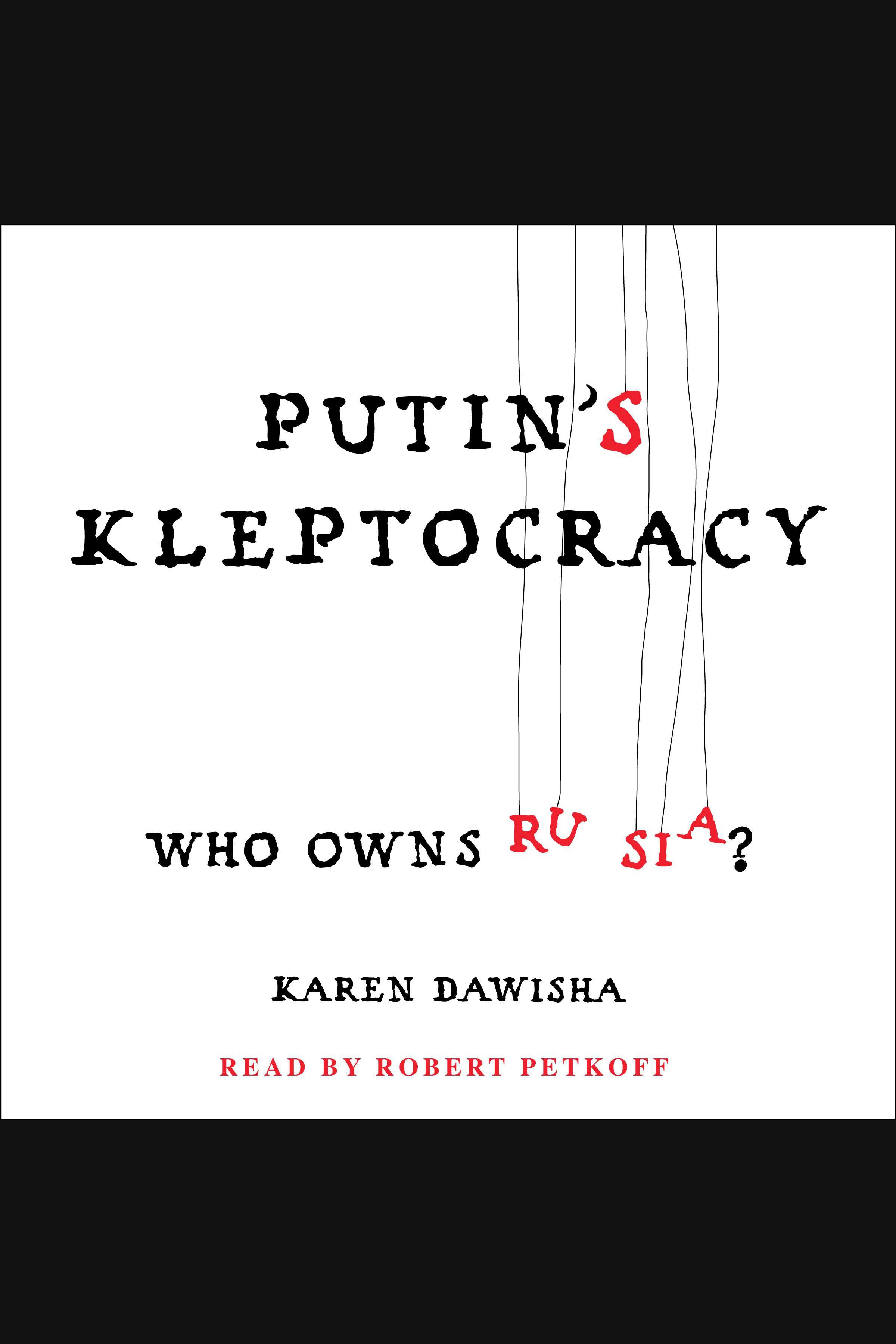 Putin's Kleptocracy Who Owns Russia? cover image