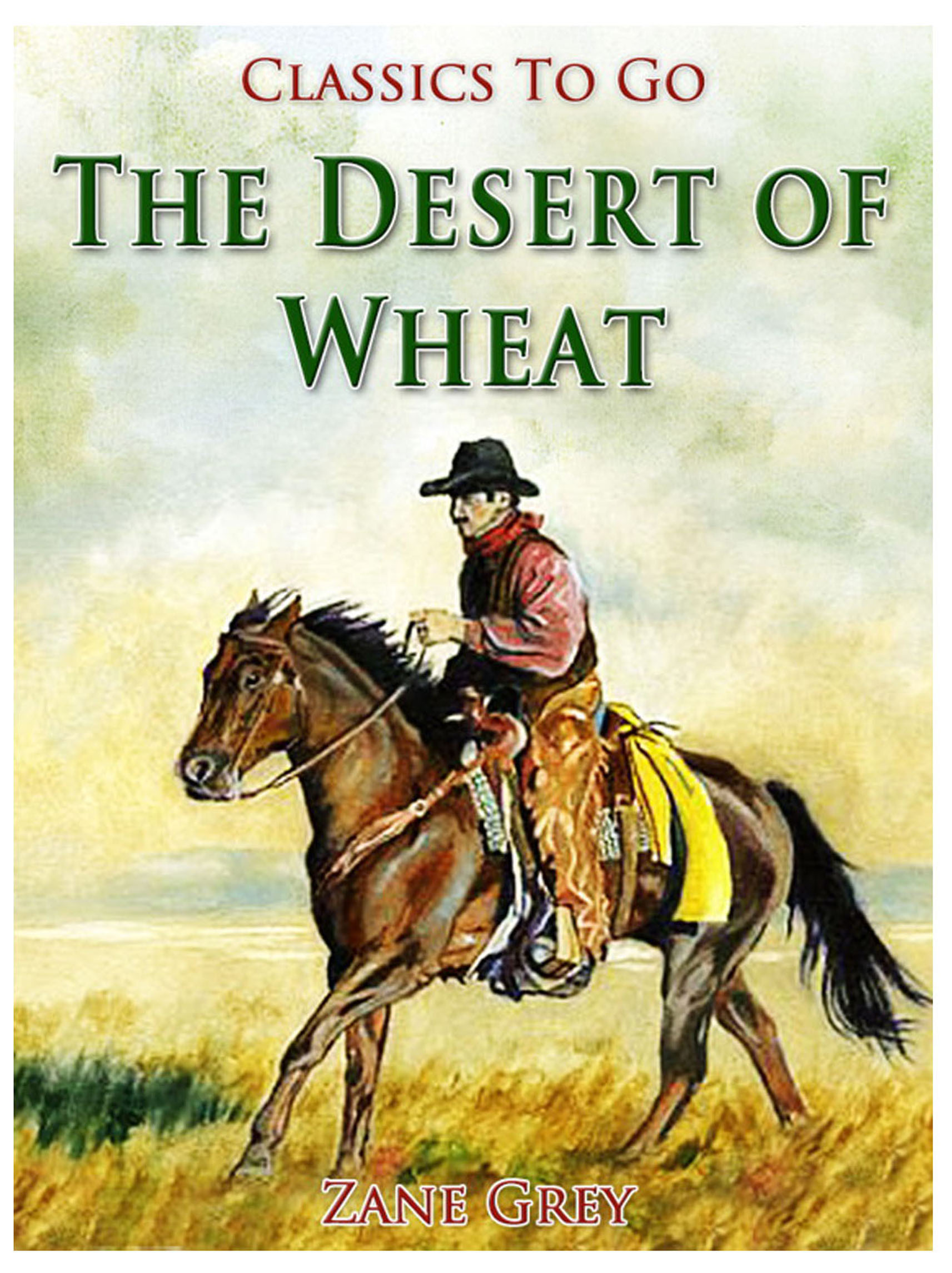 The Desert of Wheat [electronic resource]
