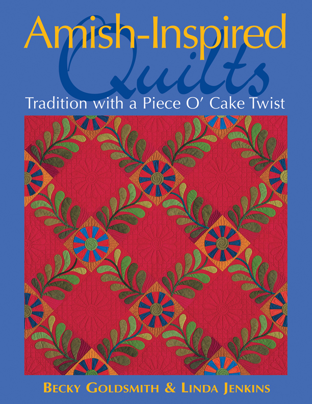 Amish-Inspired Quilts Tradition with a Piece O' Cake Twist