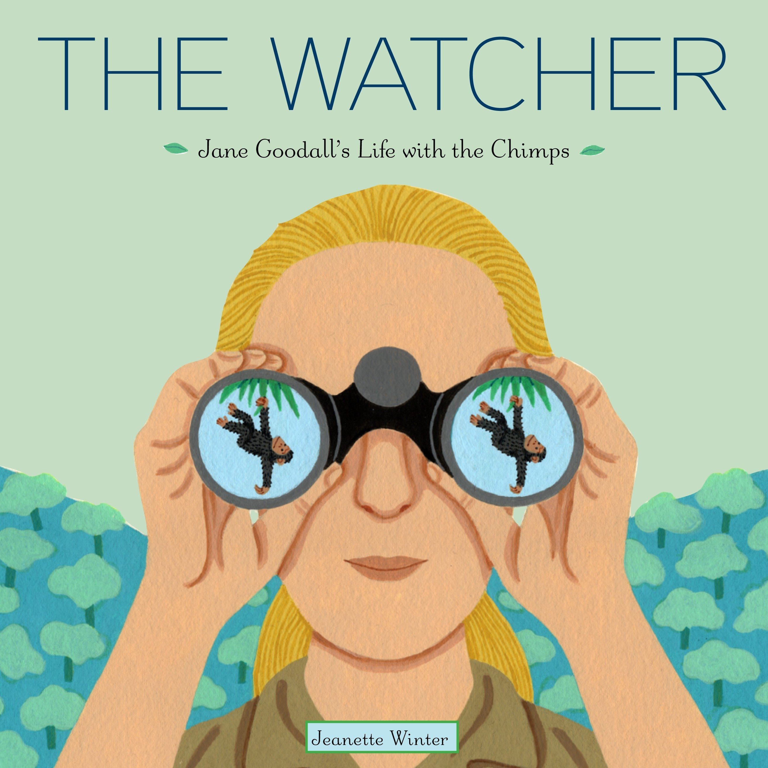 The watcher Jane Goodall's life with the chimps cover image