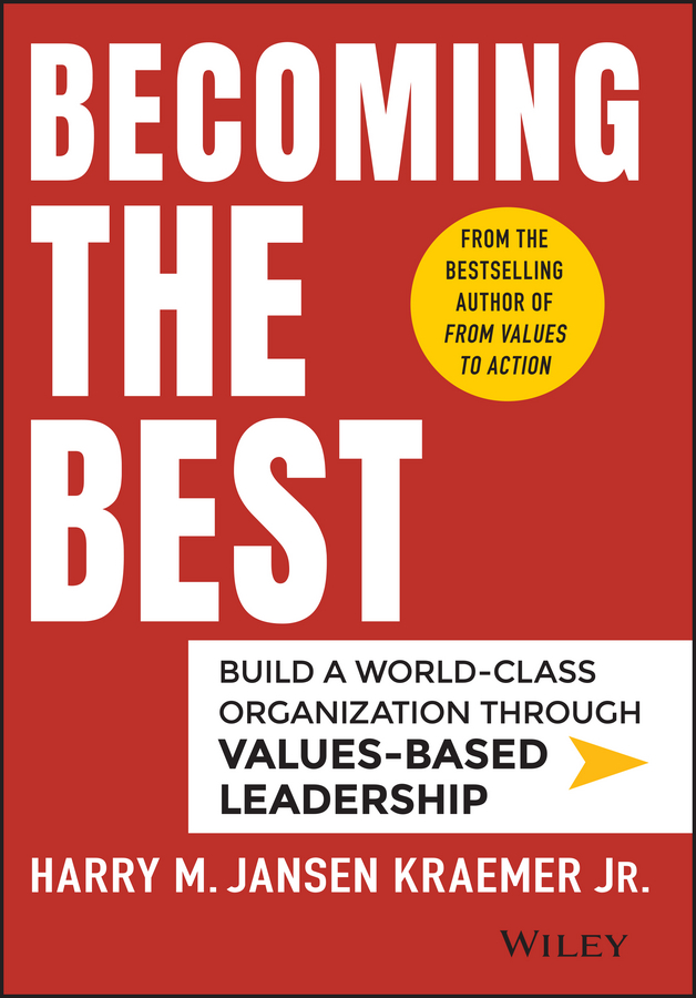 Cover image for Becoming the Best [electronic resource] : Build a World-Class Organization Through Values-Based Leadership