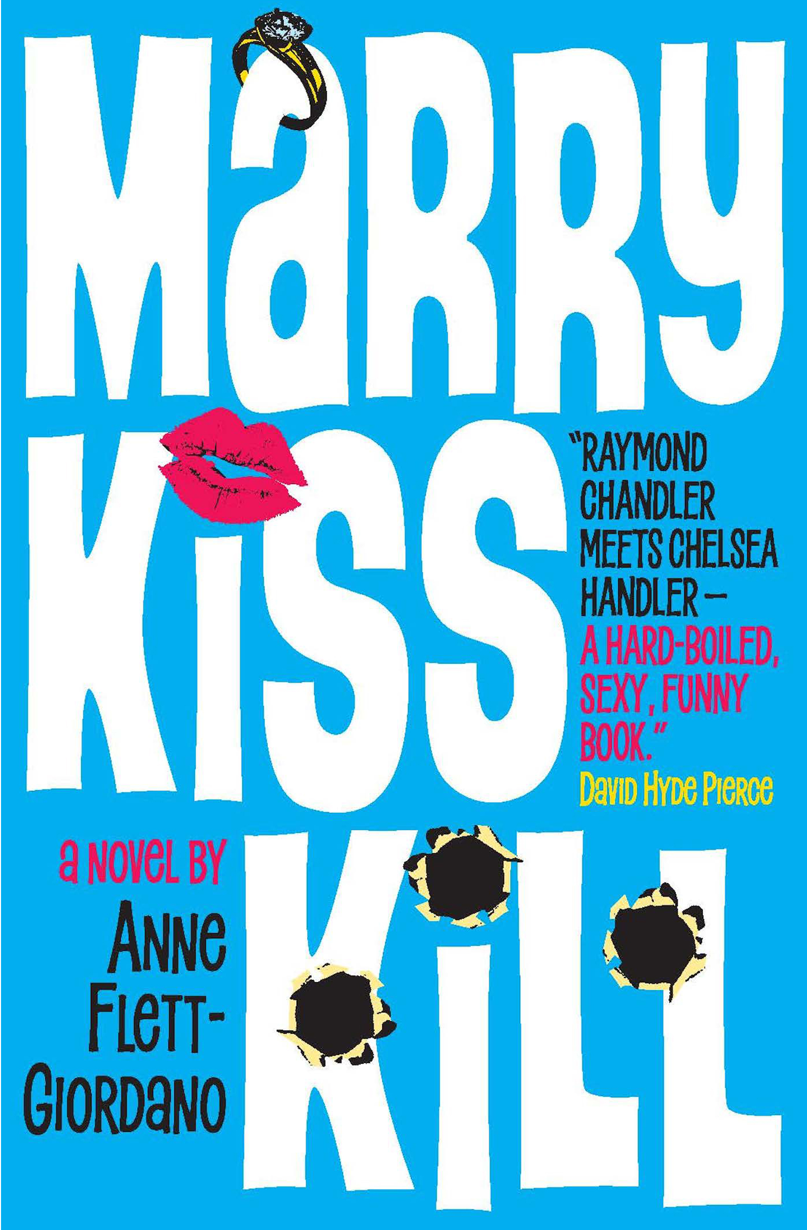 Cover image for Marry, Kiss, Kill [electronic resource] : A Novel