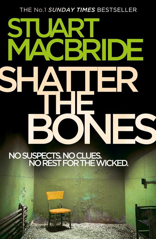 Cover Image of Shatter the Bones (Logan McRae, Book 7)