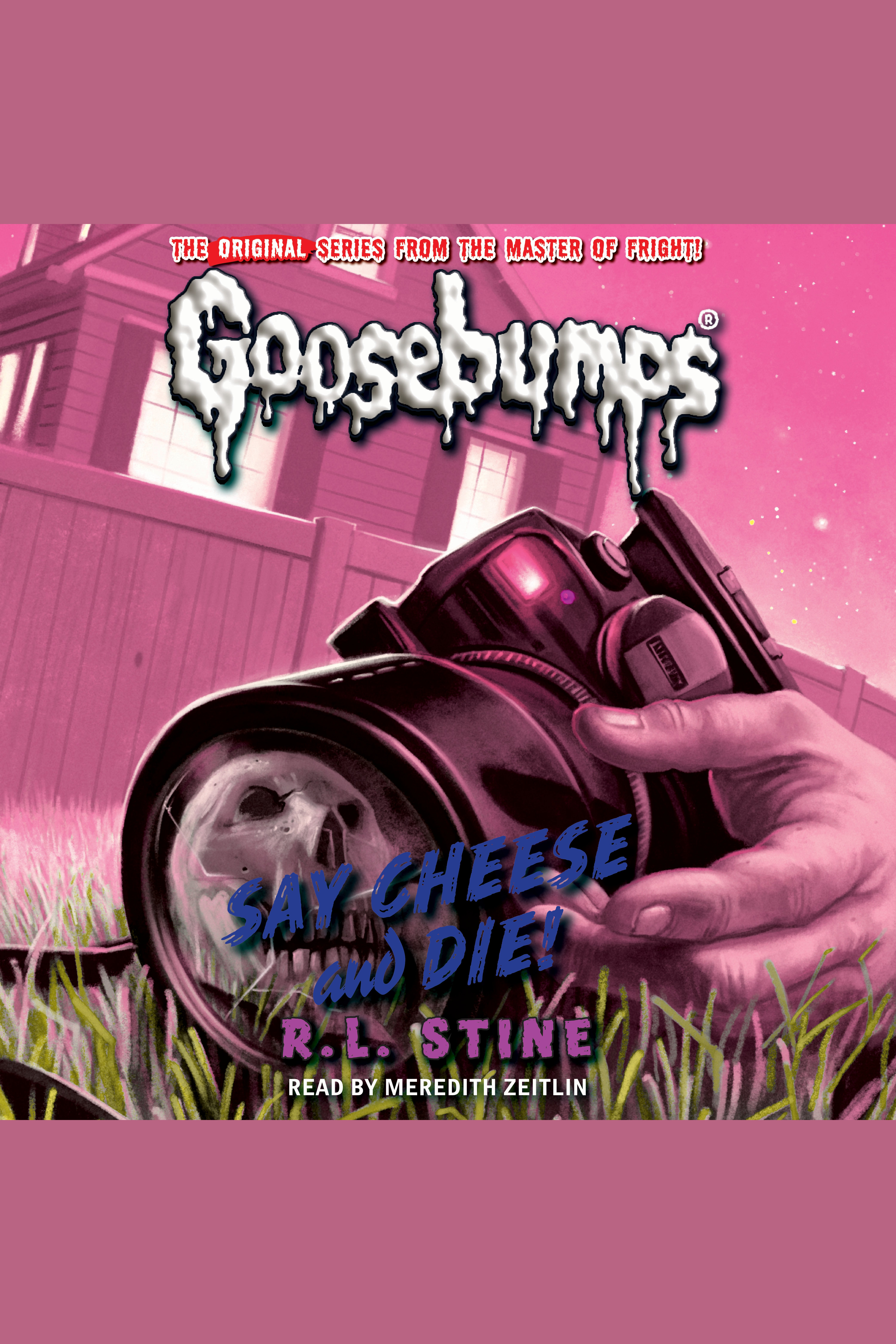 Classic Goosebumps Say Cheese and Die!