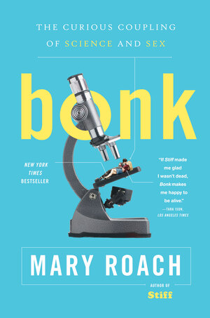 Cover Image of Bonk: The Curious Coupling of Science and Sex