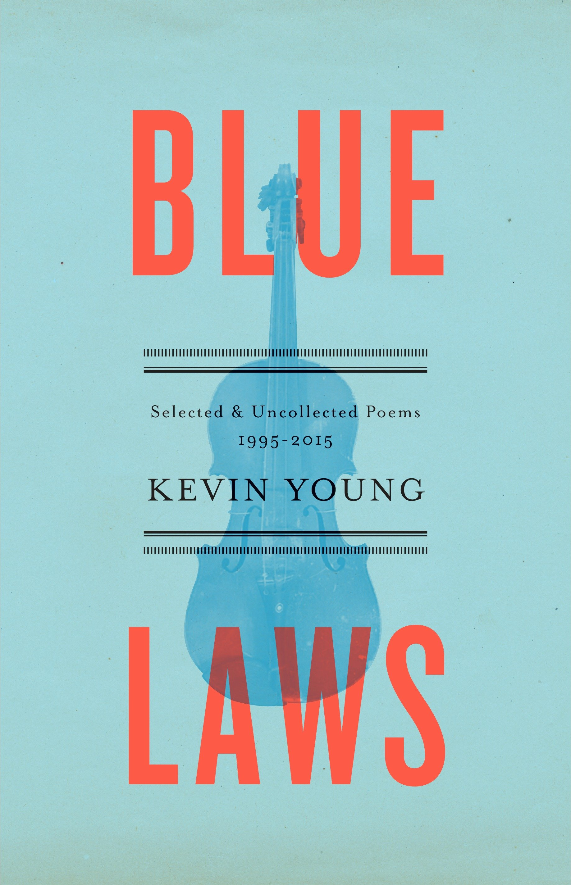 Blue Laws Selected and Uncollected Poems, 1995-2015