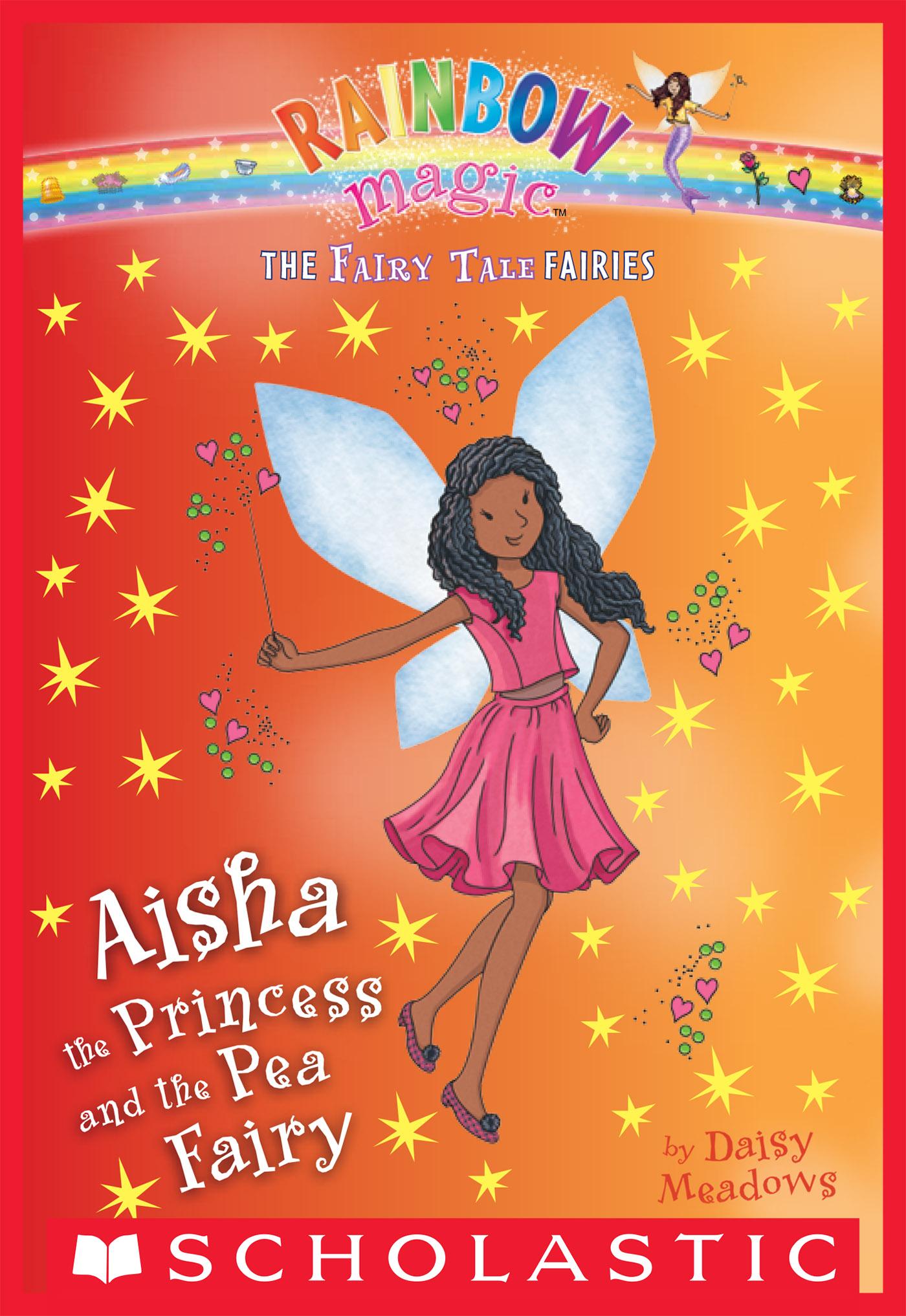 Aisha the Princess and the Pea Fairy: A Rainbow Magic Book (The Fairy Tale Fairies #7)