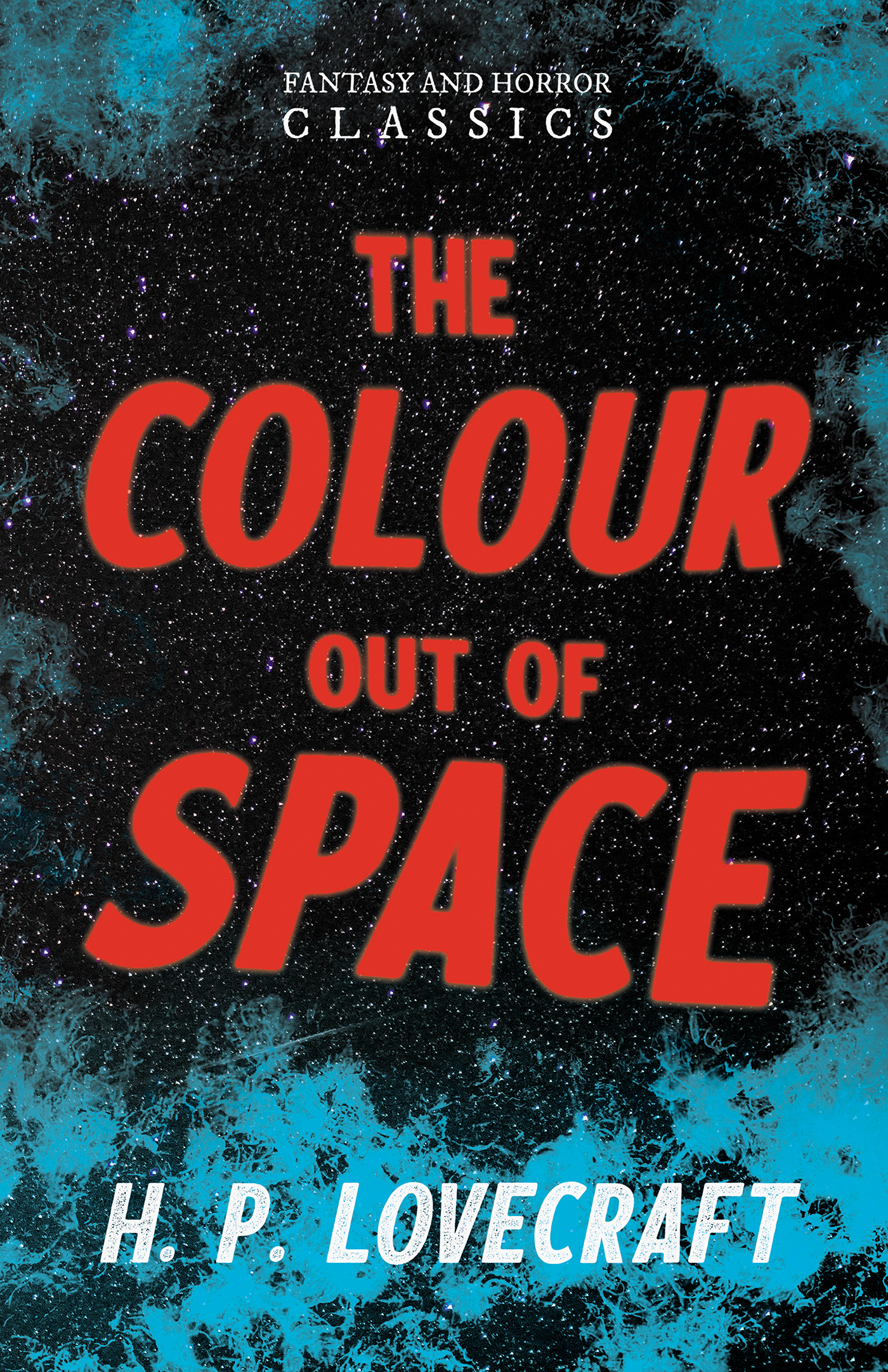 Cover Image of The Colour Out of Space (Fantasy and Horror Classics)