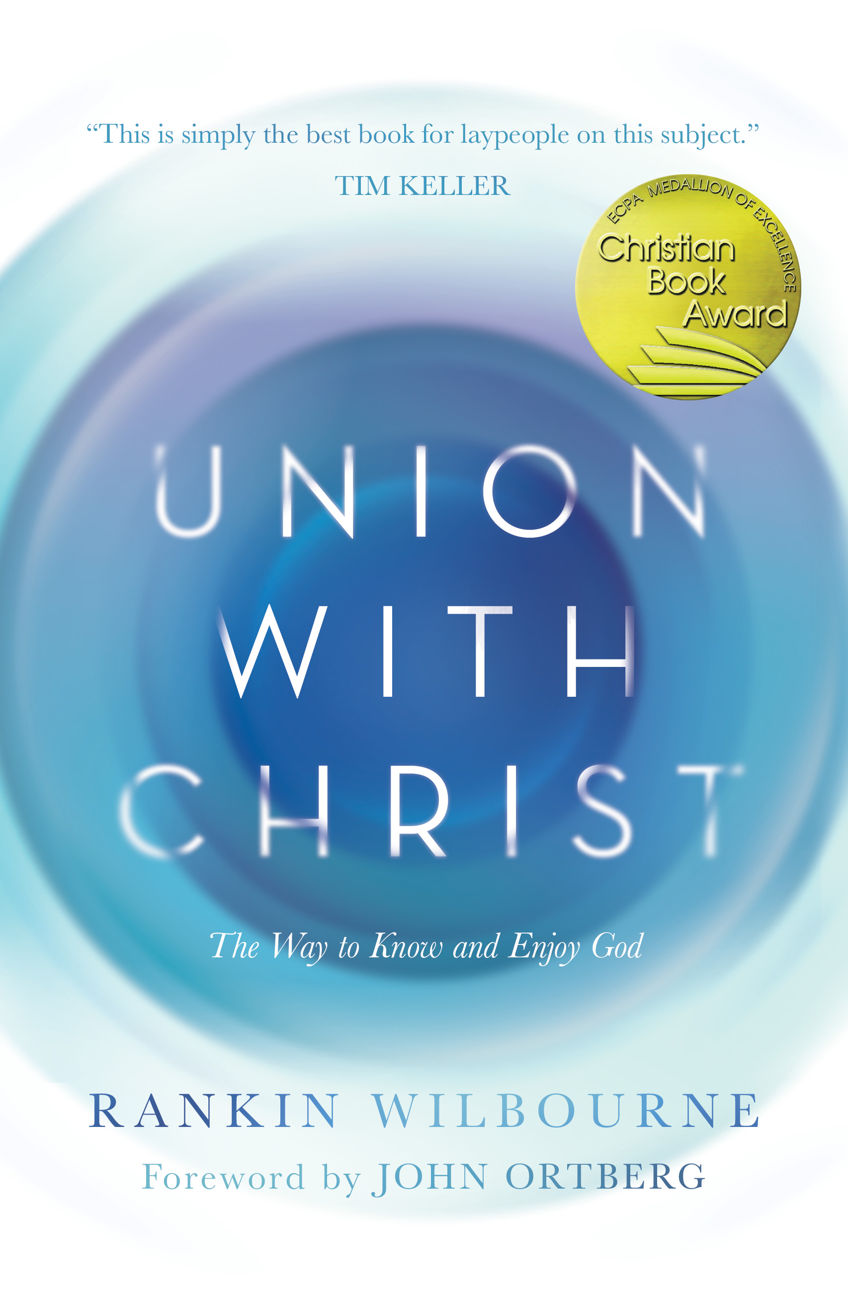 Union with Christ The Way to Know and Enjoy God