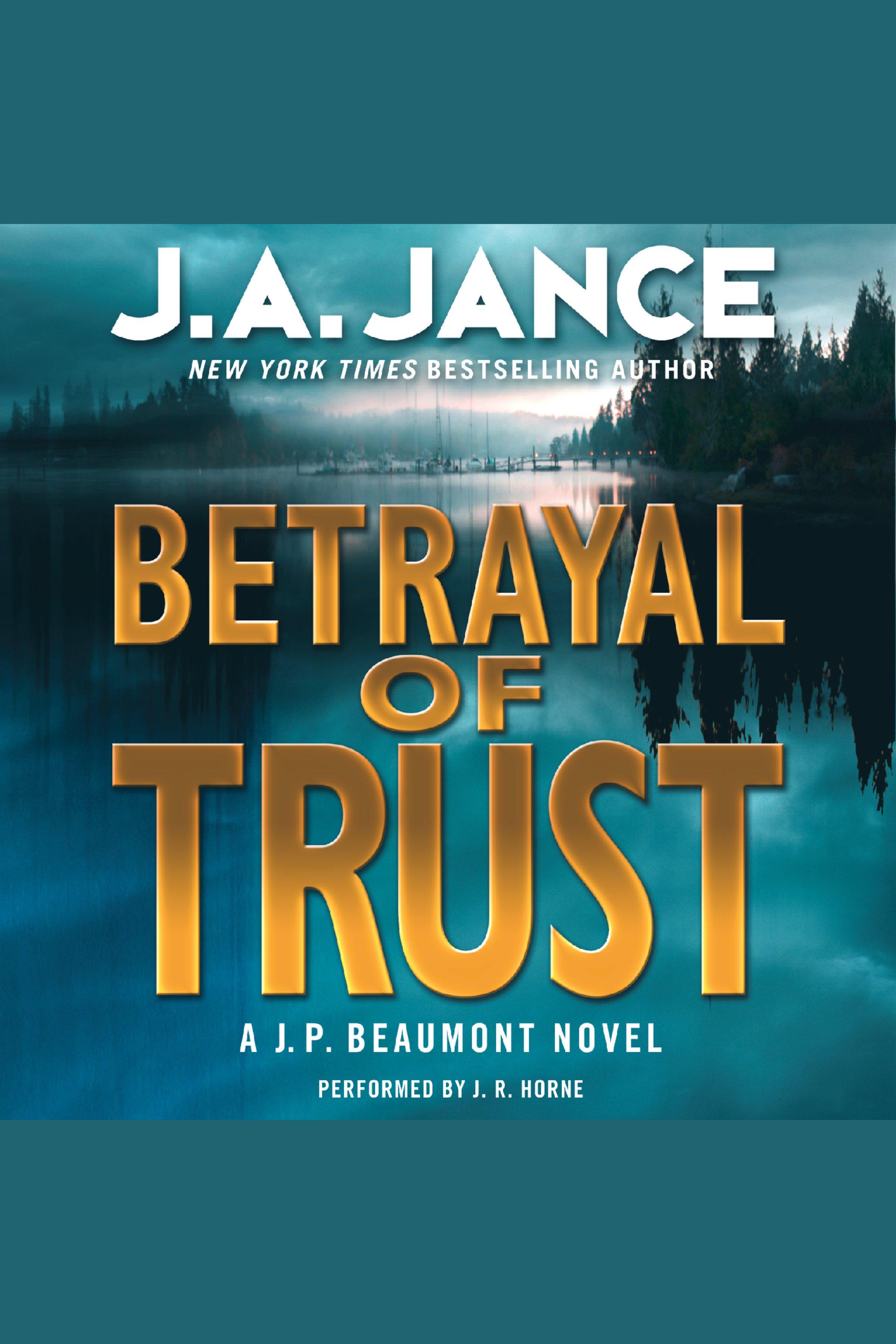 Betrayal of Trust A J. P. Beaumont Novel