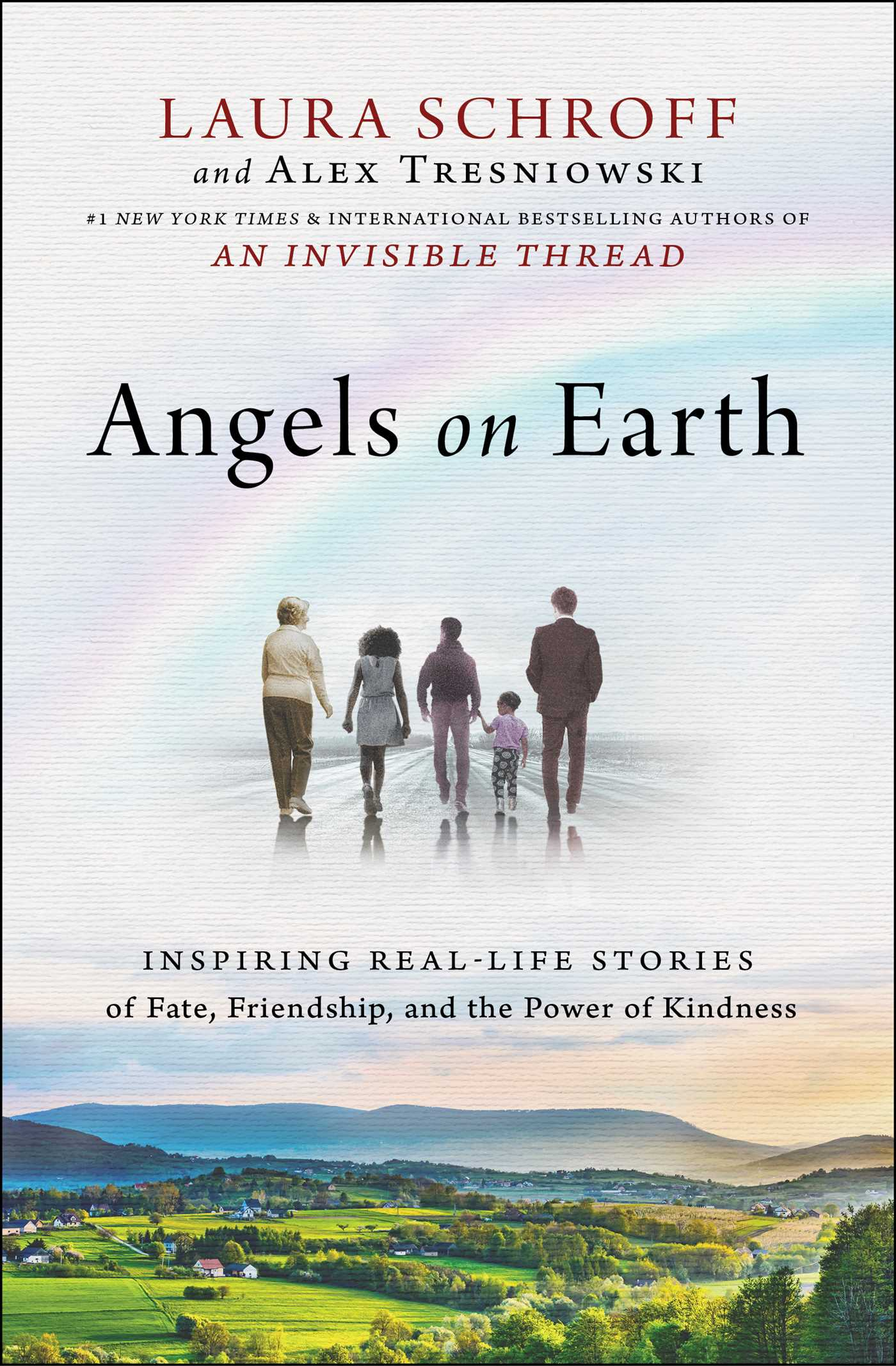 Angels on Earth Inspiring Real-Life Stories of Fate, Friendship, and the Power of Kindness