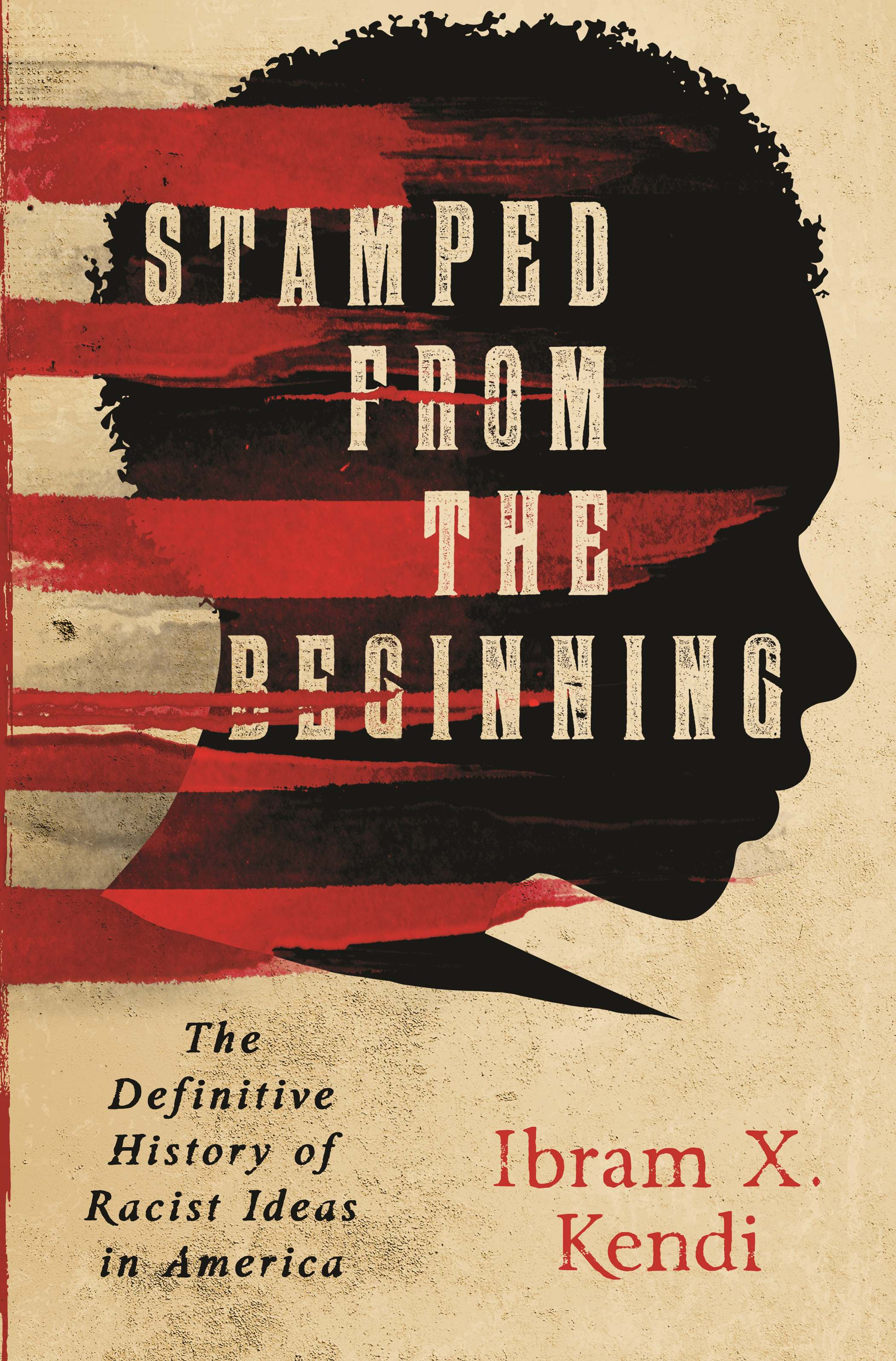 Cover image for Stamped from the Beginning [electronic resource] : The Definitive History of Racist Ideas in America