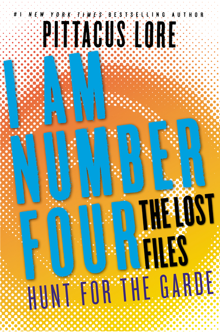 Cover Image of I Am Number Four: The Lost Files: Hunt for the Garde