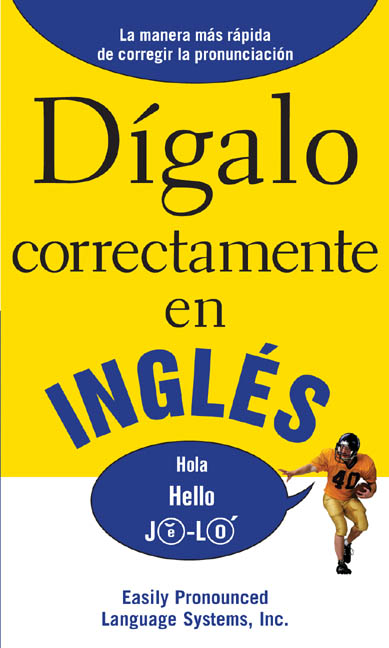 Dígalo correctamente en inglés [electronic resource] : Say It Right In English