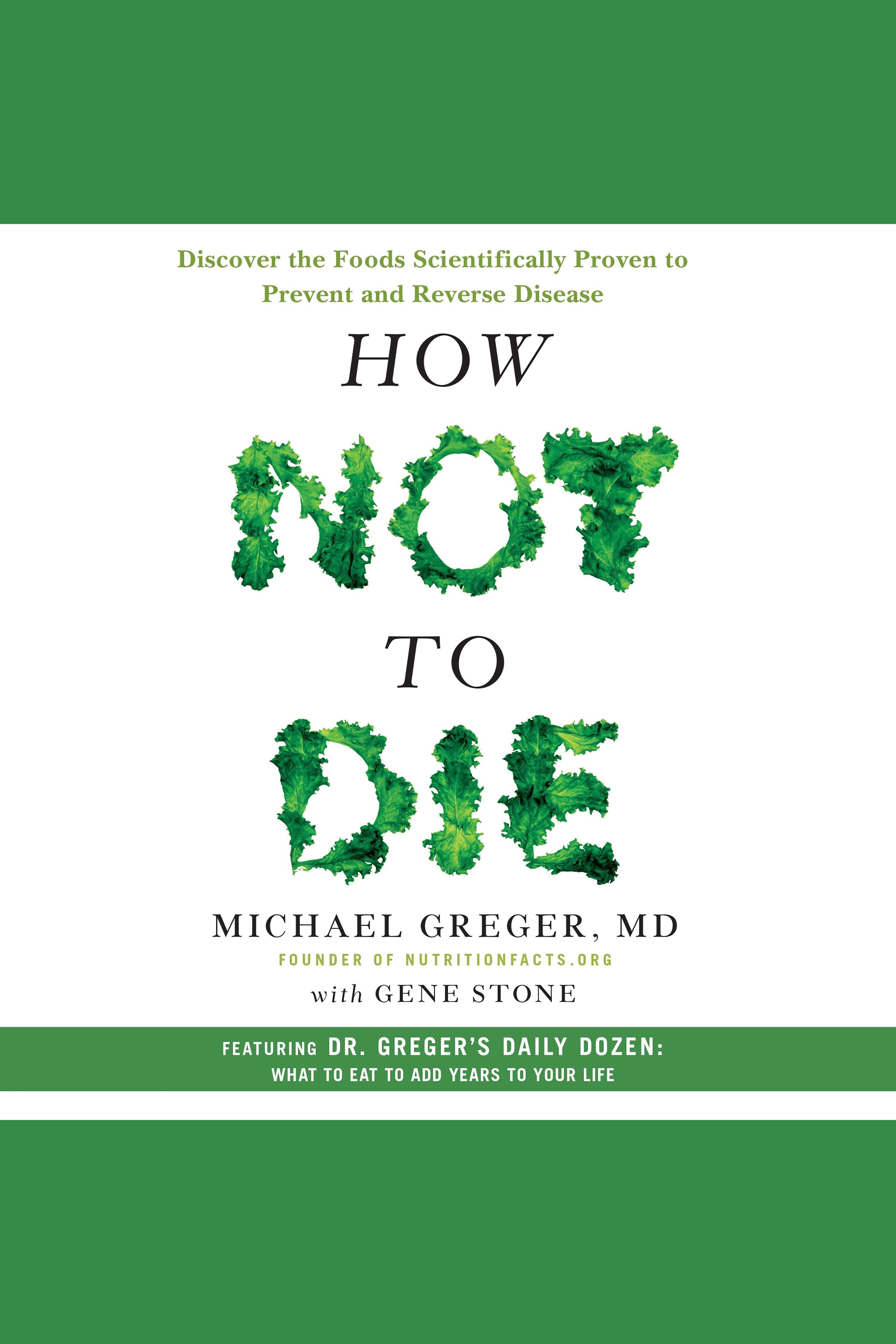 How Not to Die Discover the Foods Scientifically Proven to Prevent and Reverse Disease cover image