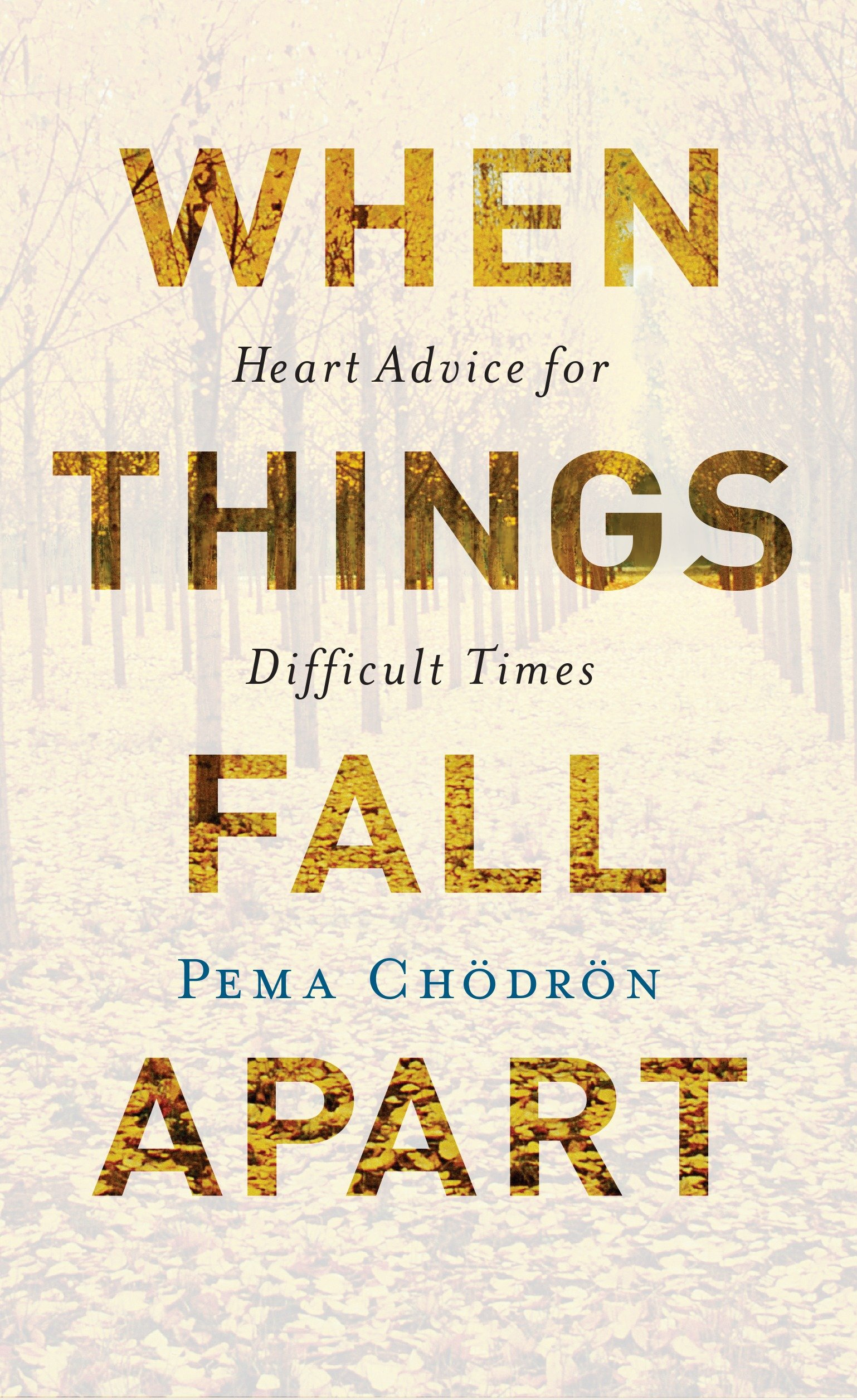 When things fall apart heart advice for difficult times cover image