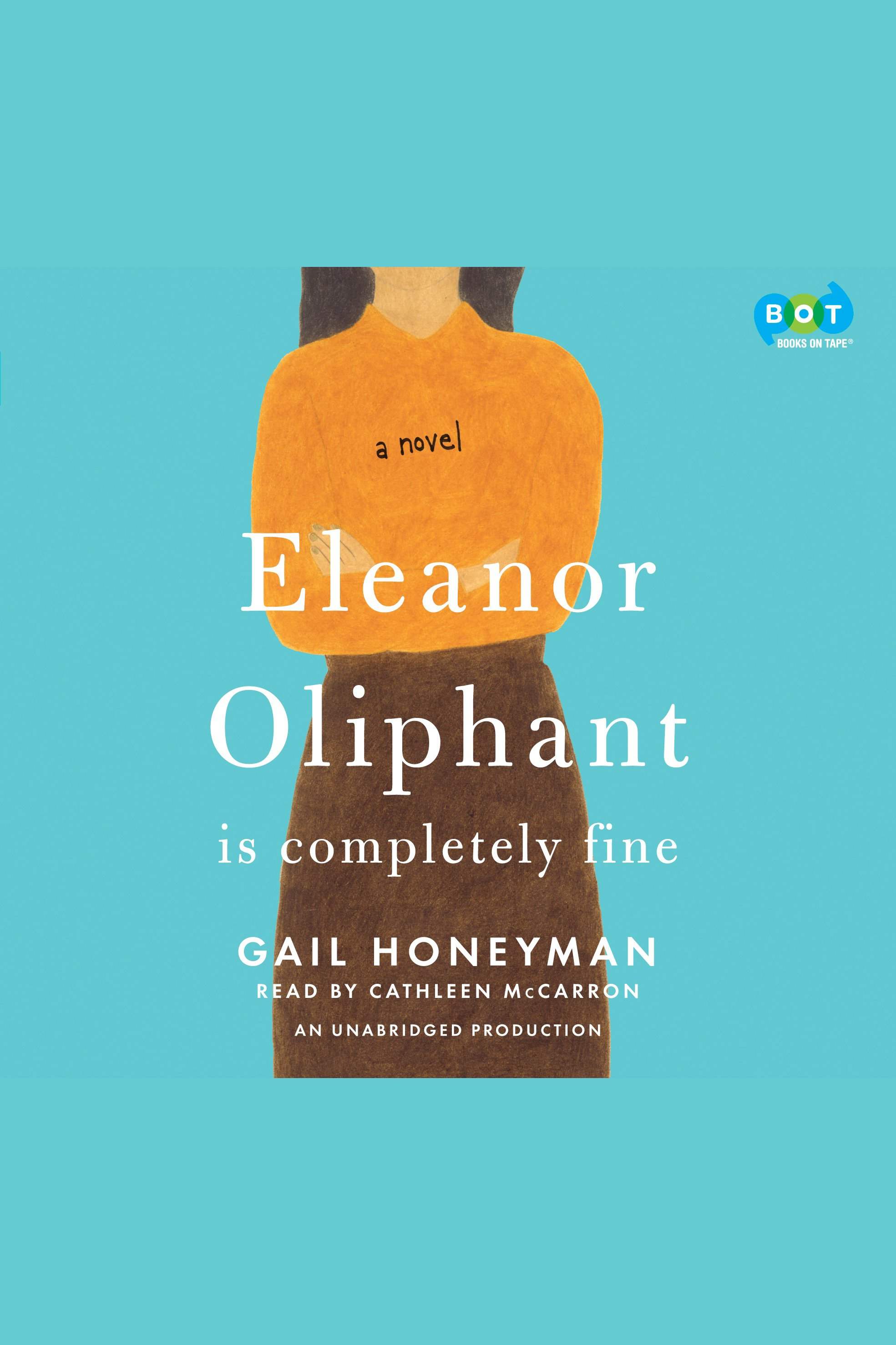 Eleanor Oliphant is completely fine [AudioEbook] : a novel