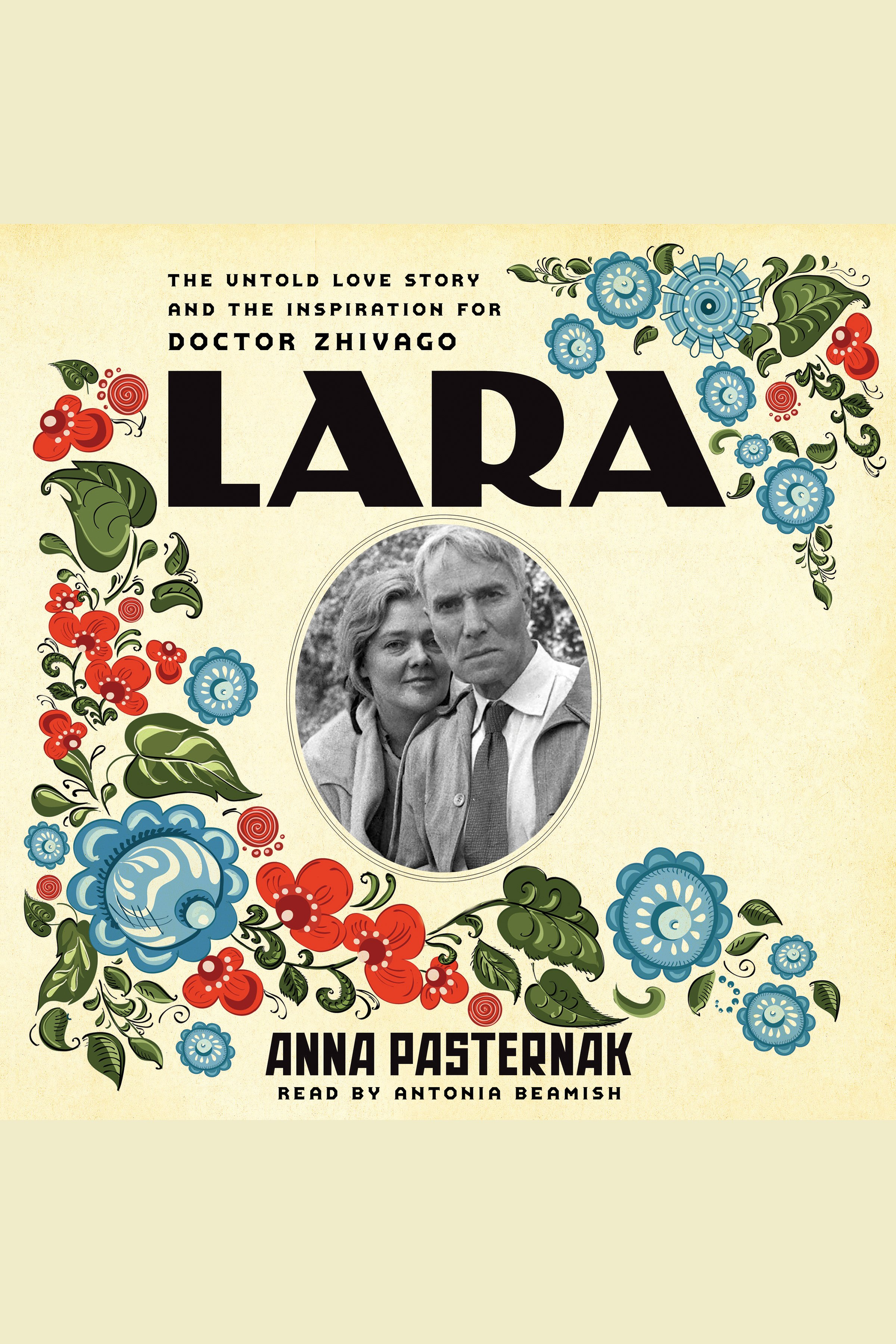 Lara The Untold Love Story and the Inspiration for Doctor Zhivago cover image