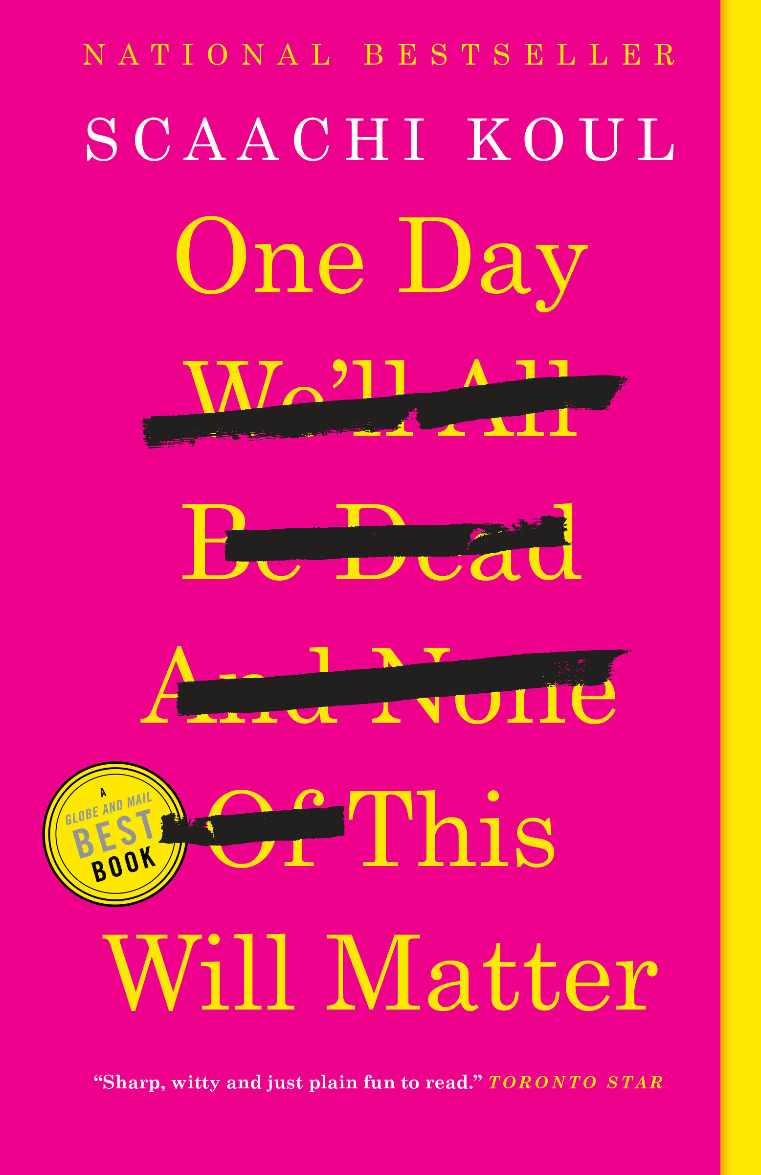 Cover Image of One Day We'll All Be Dead and None of This Will Matter