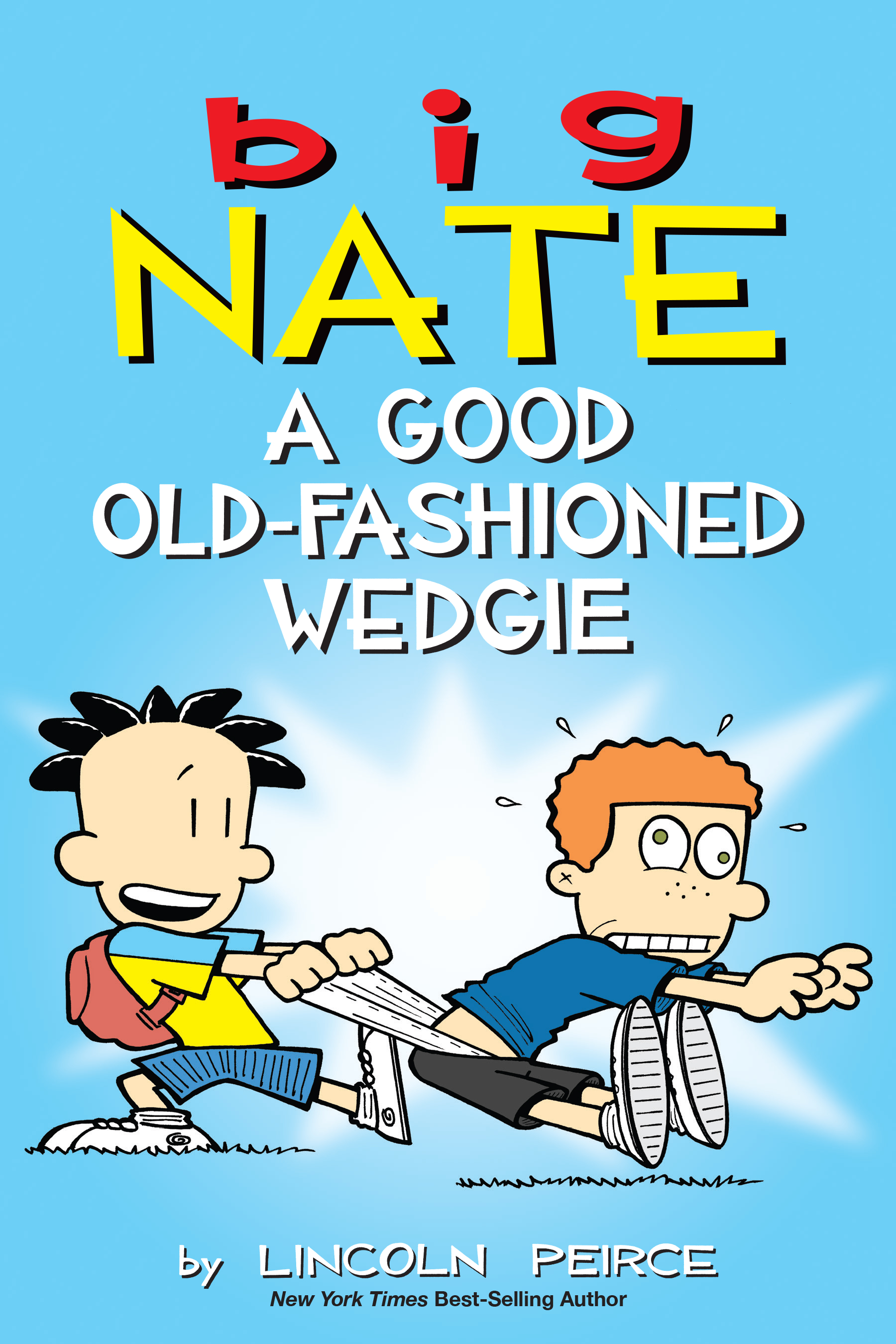 Big Nate. A Good Old-Fashioned Wedgie cover image