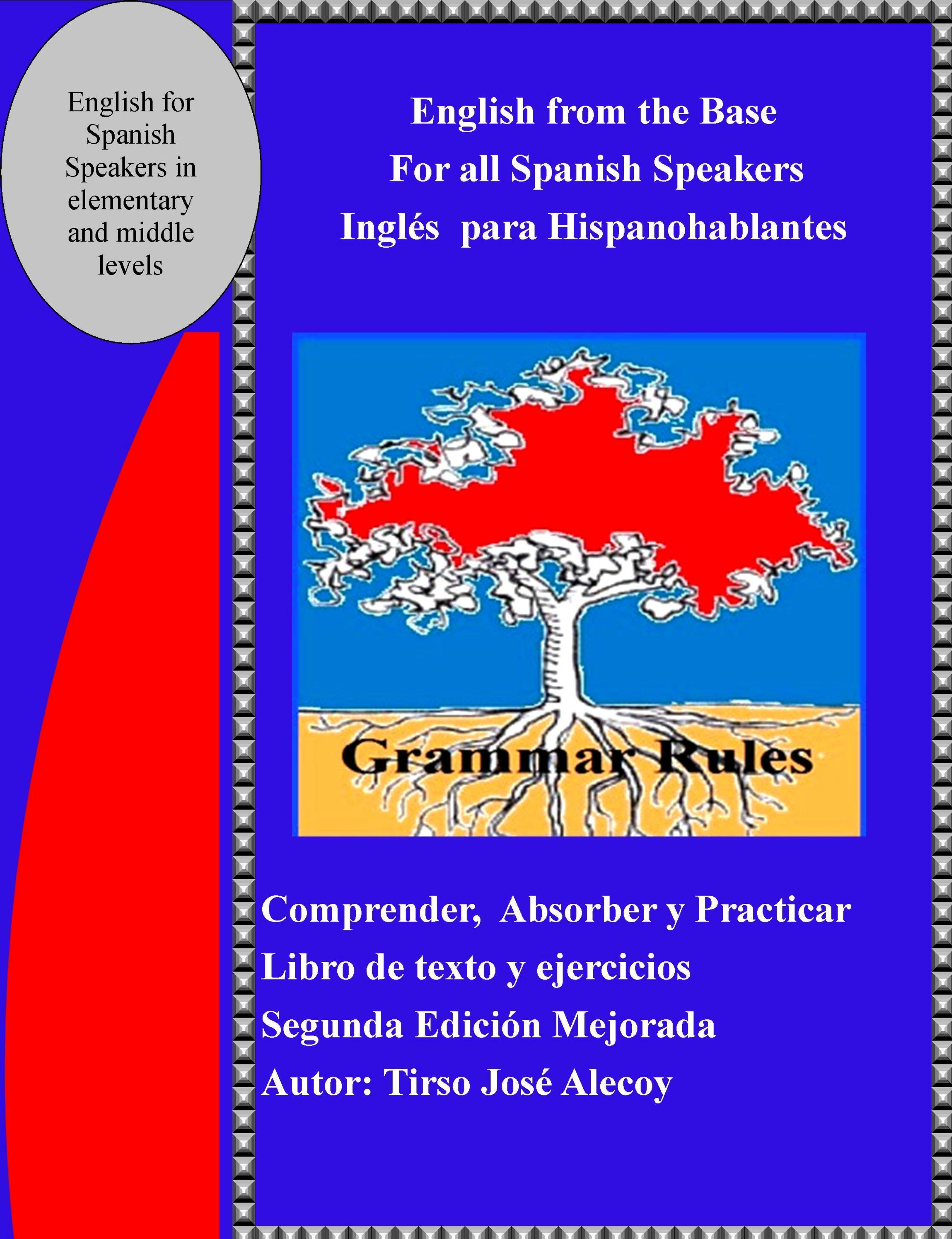 English from the Base for all Spanish Speakers, Ingles para Hispanohablantes [electronic resource]