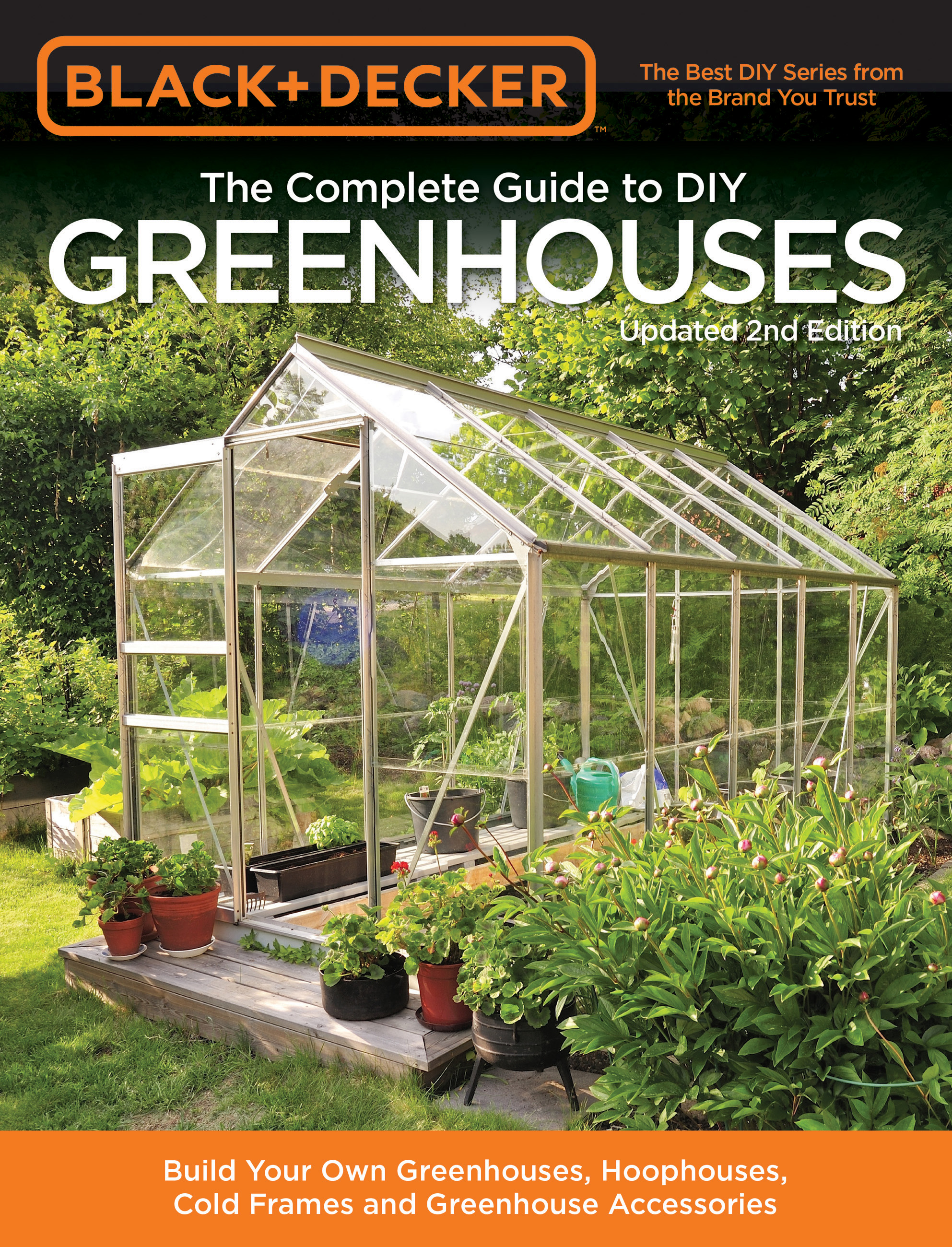 Black & Decker The Complete Guide to DIY Greenhouses, Updated 2nd Edition Build Your Own Greenhouses, Hoophouses, Cold Frames & Greenhouse Accessories